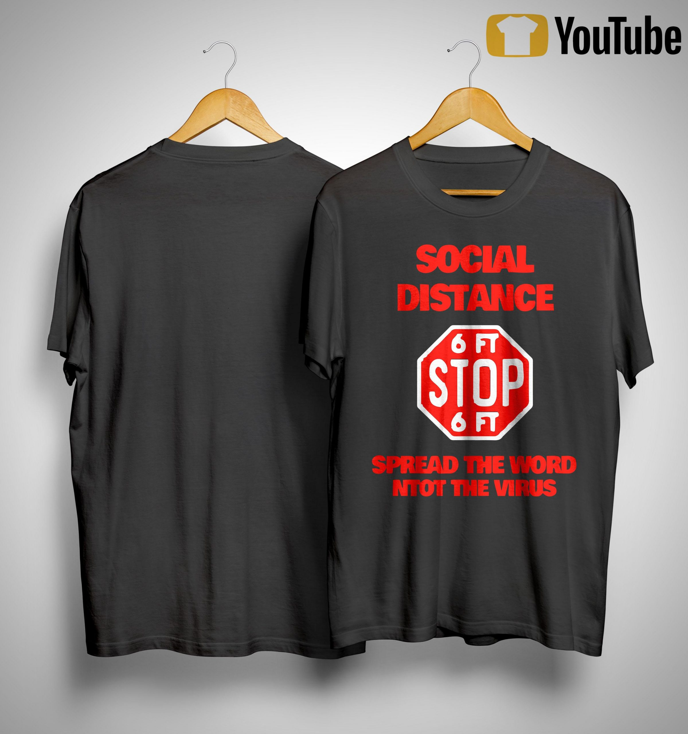 Social Distance 6ft Stop 6ft Spread The Word Ntot The Virus Shirt