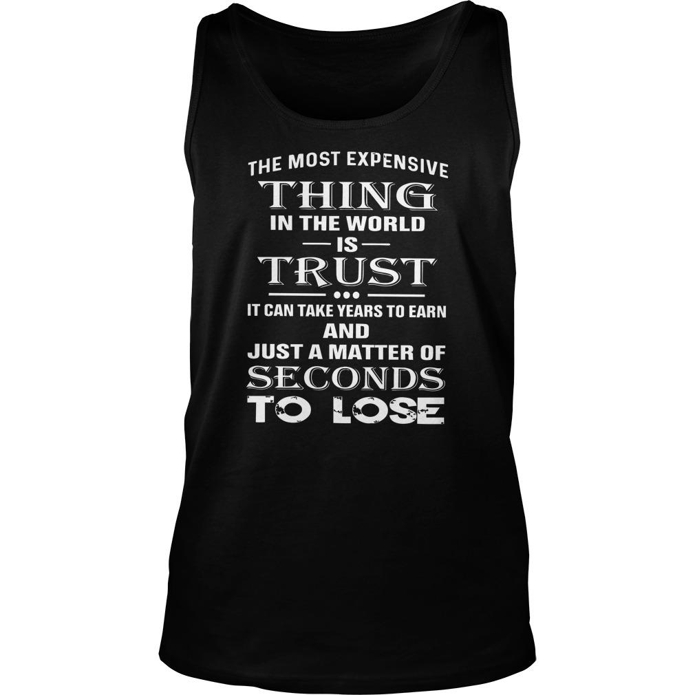 The Most Expensive Thing In The World Is Trust Tank Top