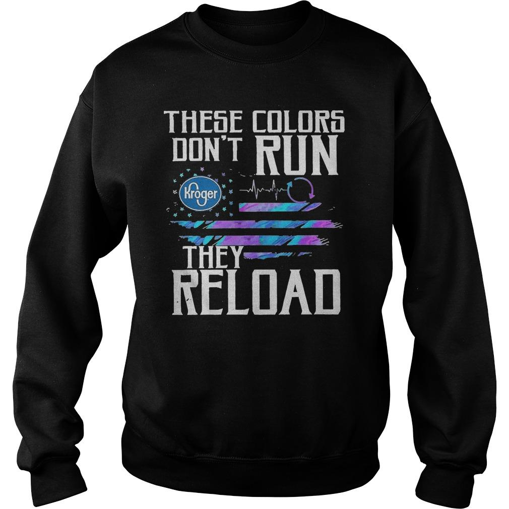 These Colors Don't Run Kroger They Reload Sweater