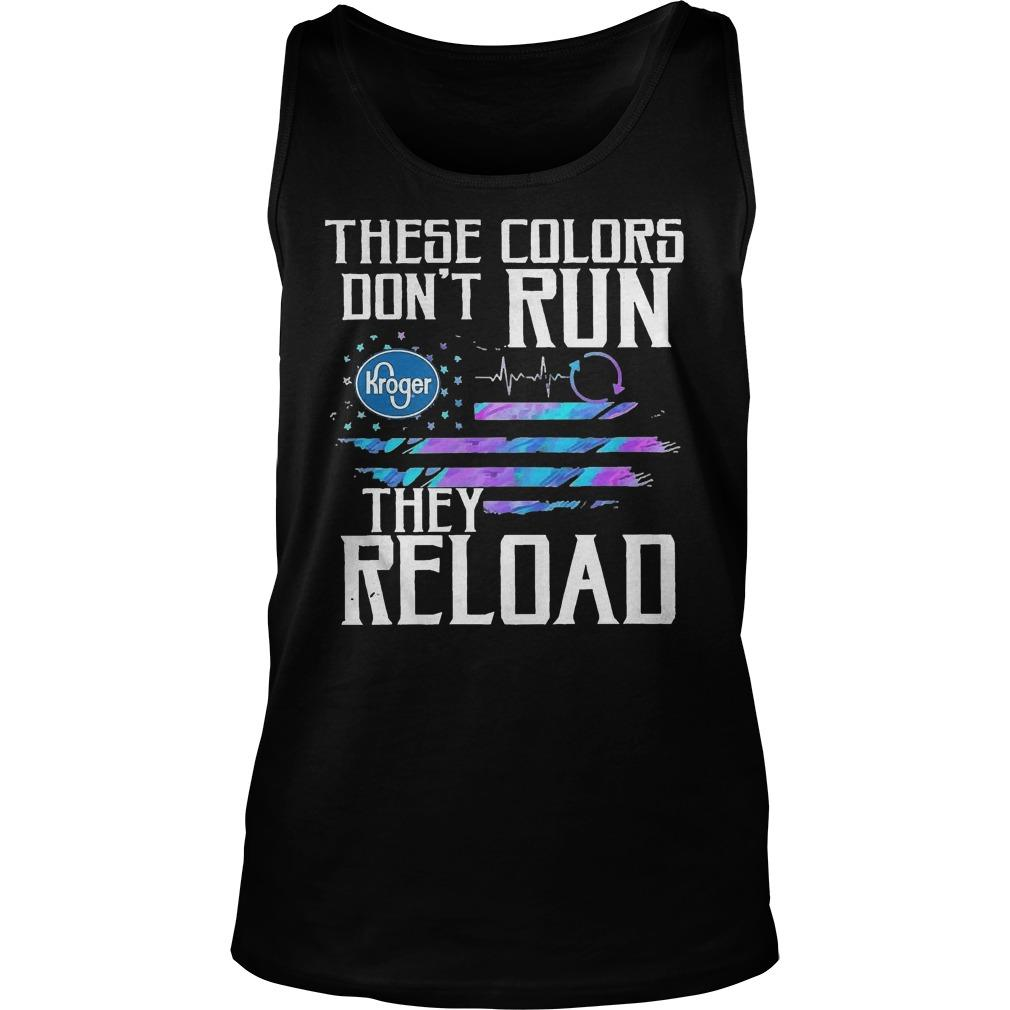 These Colors Don't Run Kroger They Reload Tank Top