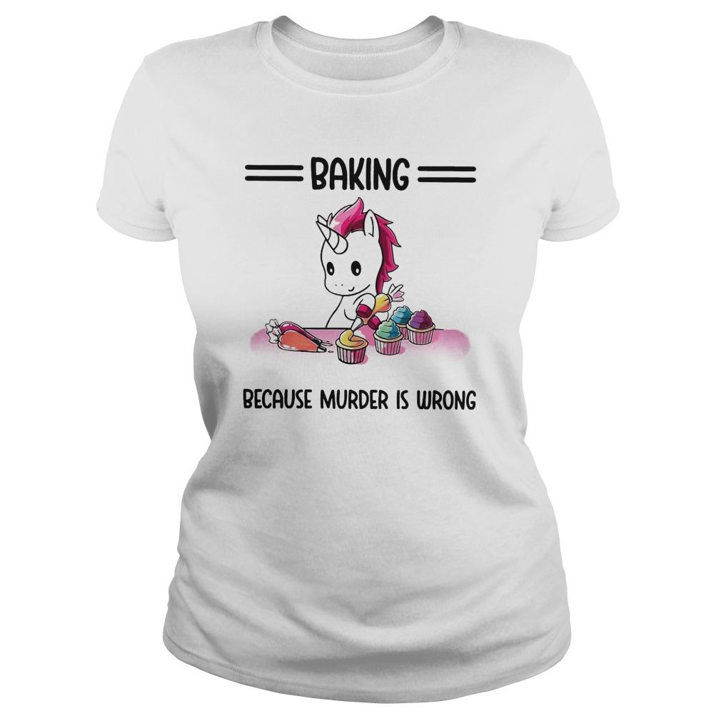 Unicorn Baking Because Murder Is Wrong Longsleeve
