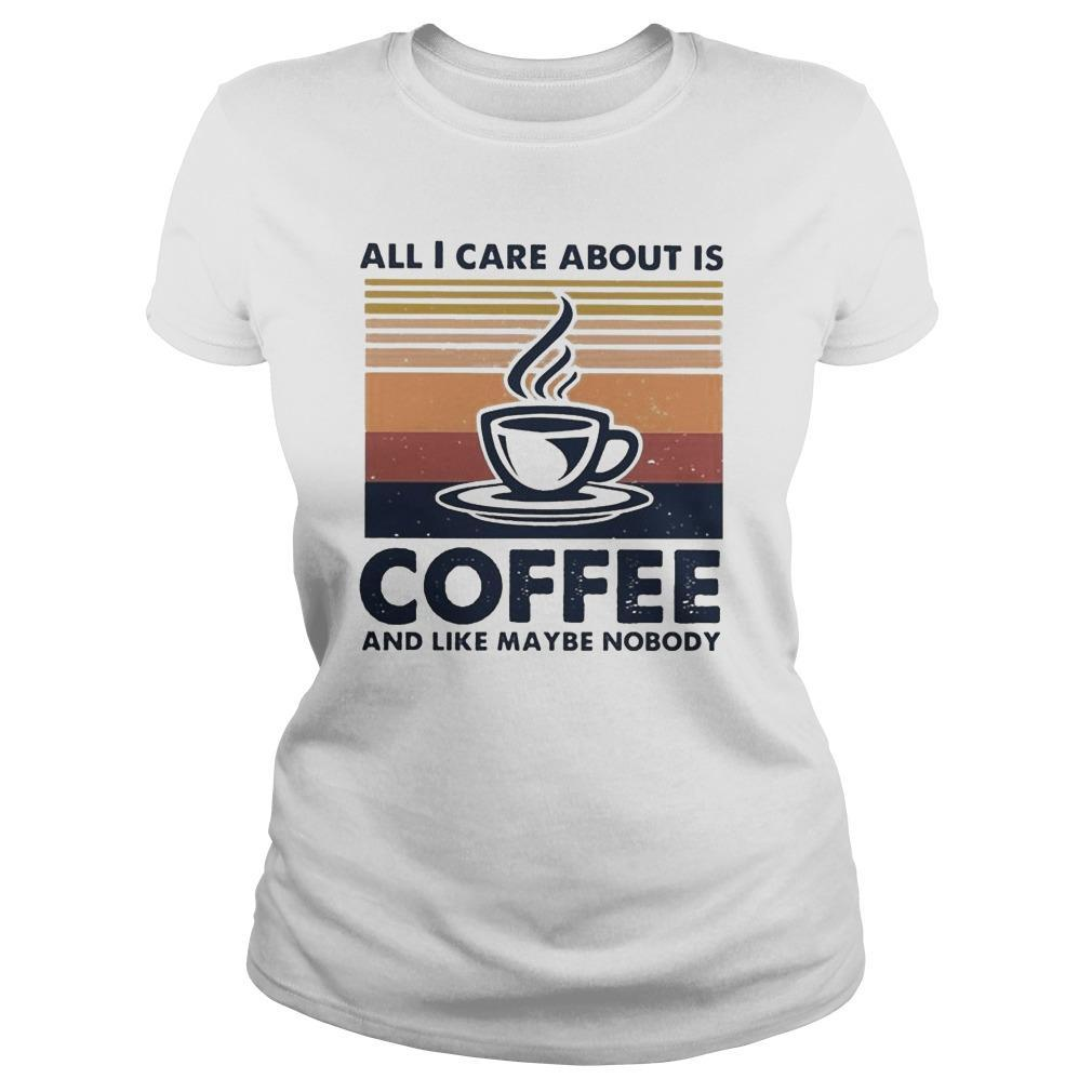 Vintage All I Care About Is Coffee And Like Maybe Nobody Longsleeve