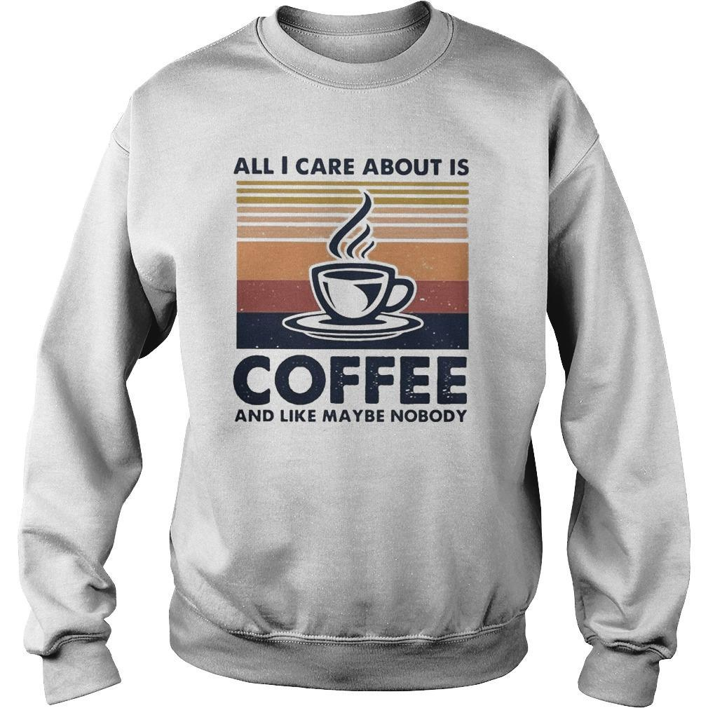 Vintage All I Care About Is Coffee And Like Maybe Nobody Sweater