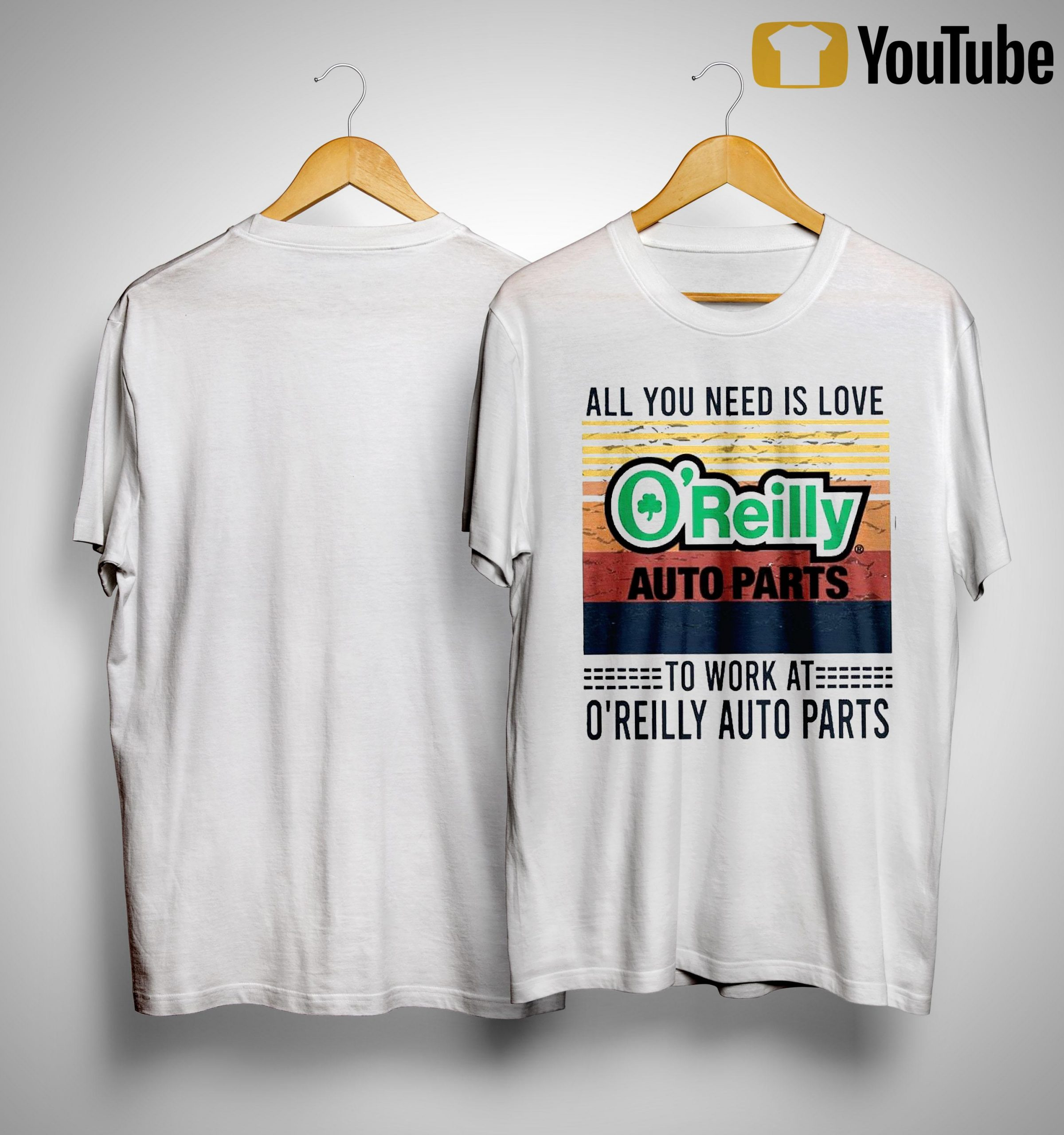 Vintage All You Need Is Love To Work At O'reilly Auto Parts Shirt