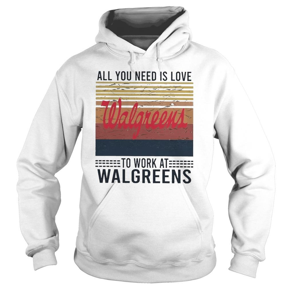 Vintage All You Need Is Love To Work At Walgreens Hoodie