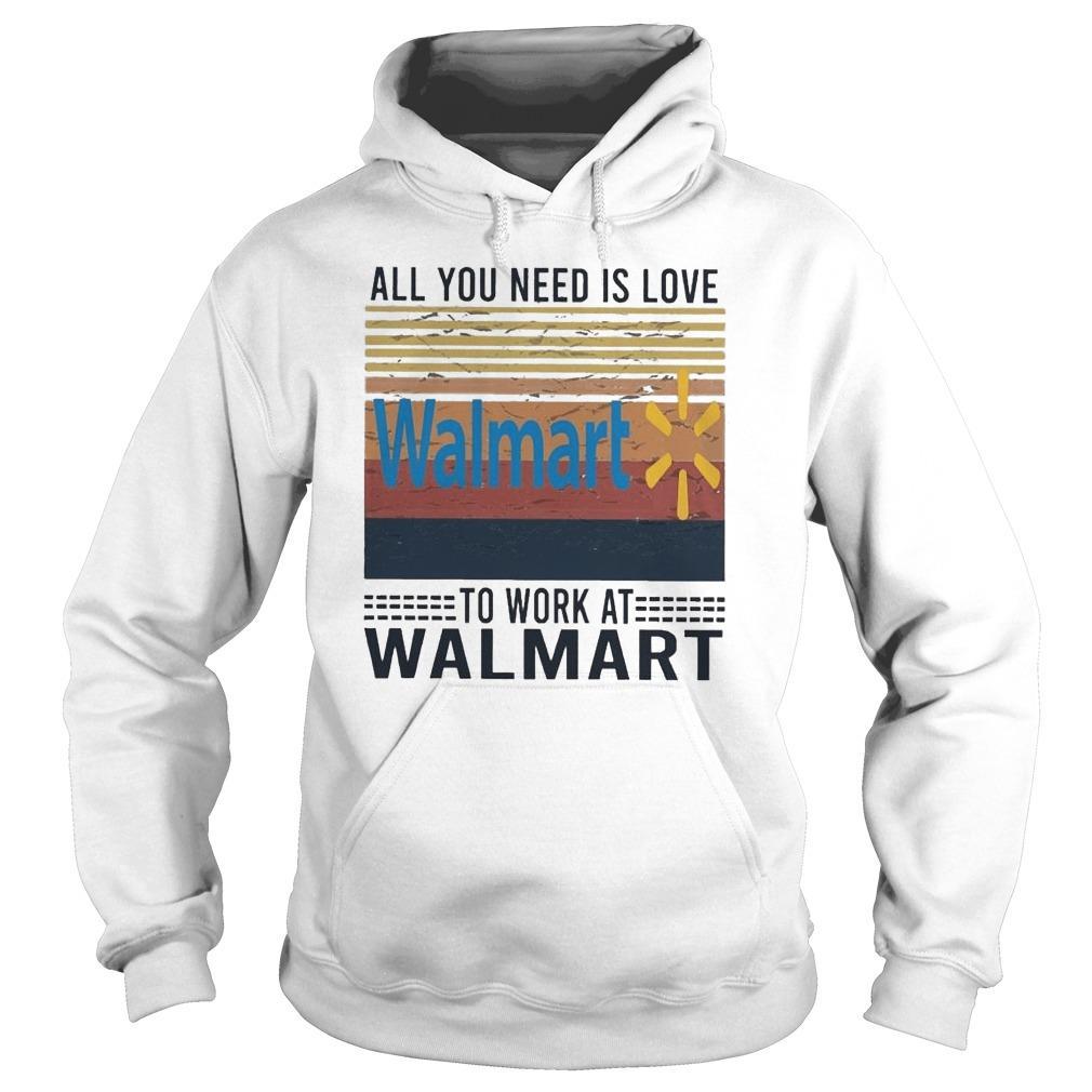 Vintage All You Need Is Love To Work At Walmart Hoodie