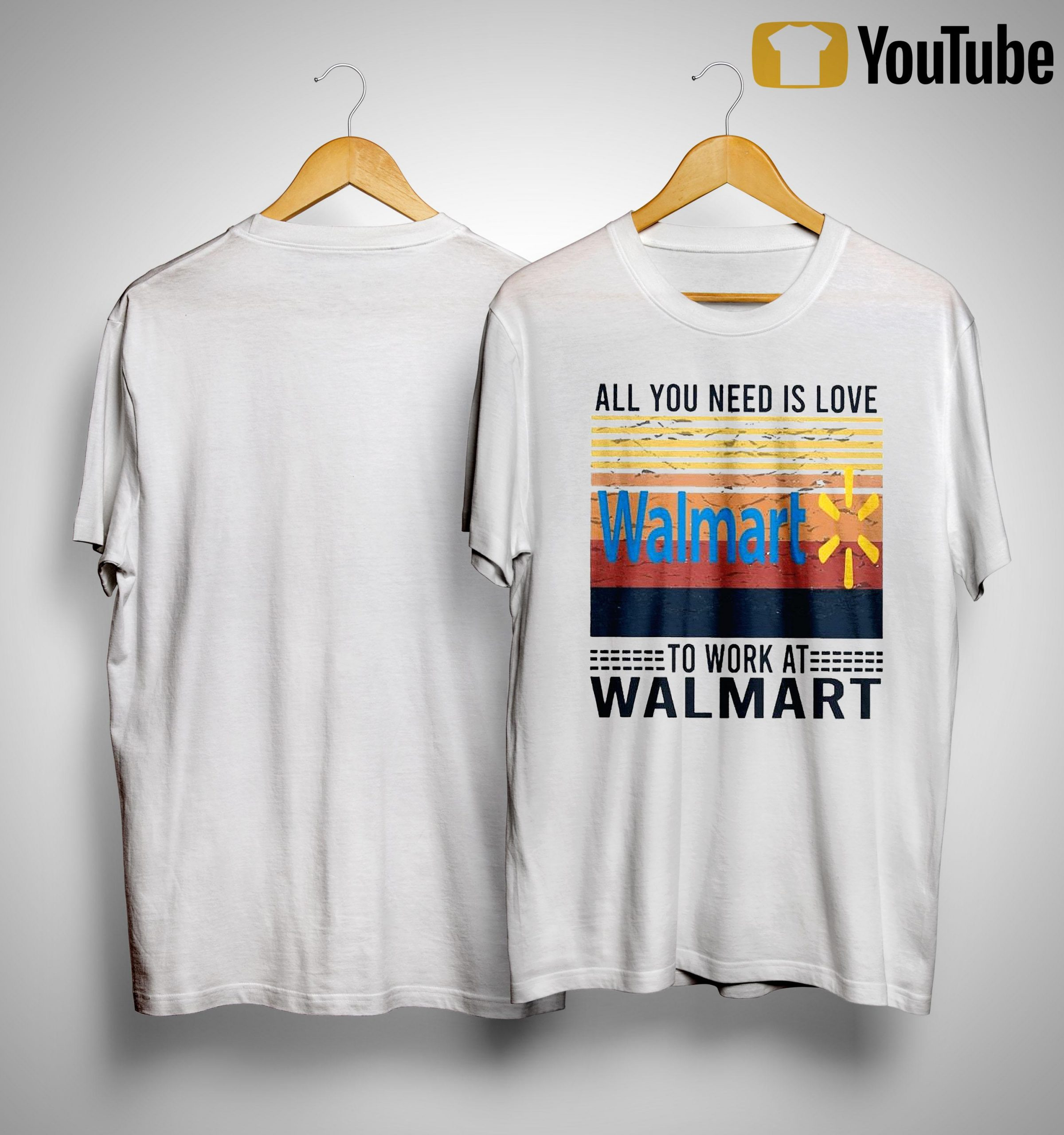 Vintage All You Need Is Love To Work At Walmart Shirt