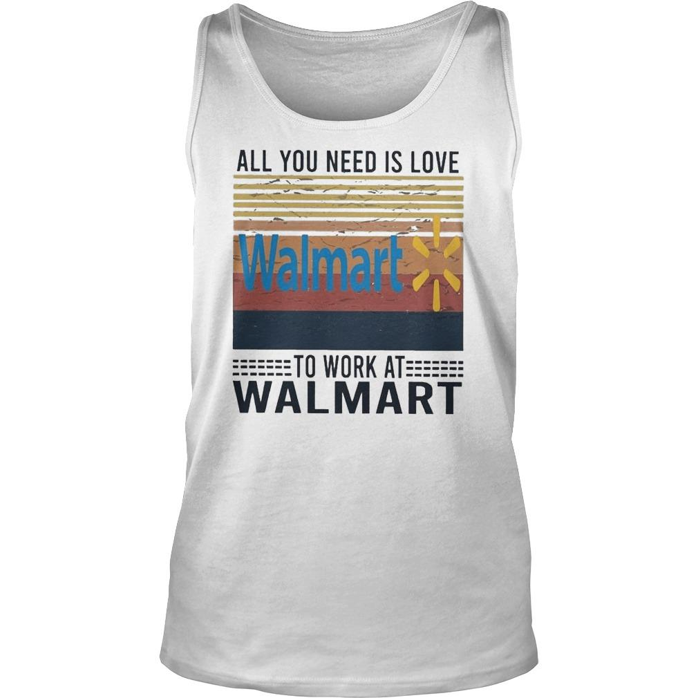 Vintage All You Need Is Love To Work At Walmart Tank Top
