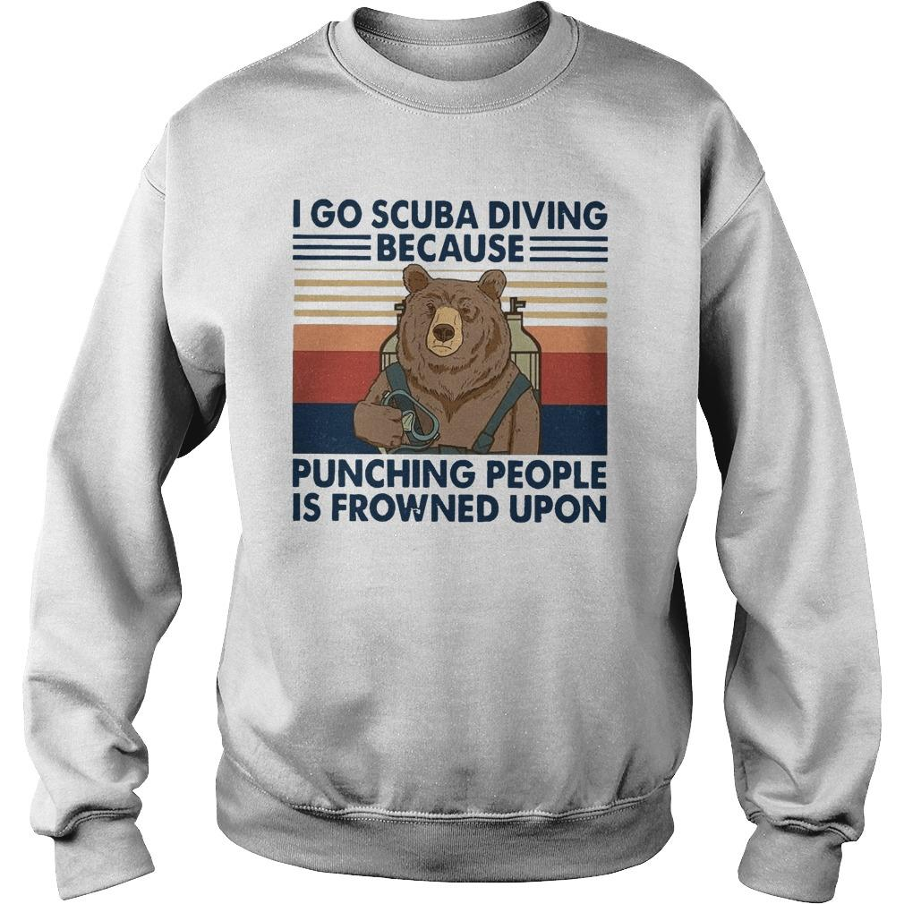 Vintage Bear I Go Scuba Diving Because Punching People Is Frowned Upon Sweater