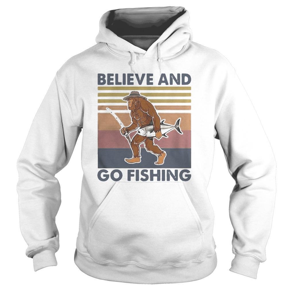 Vintage Bigfoot Believe And Go Fishing Hoodie
