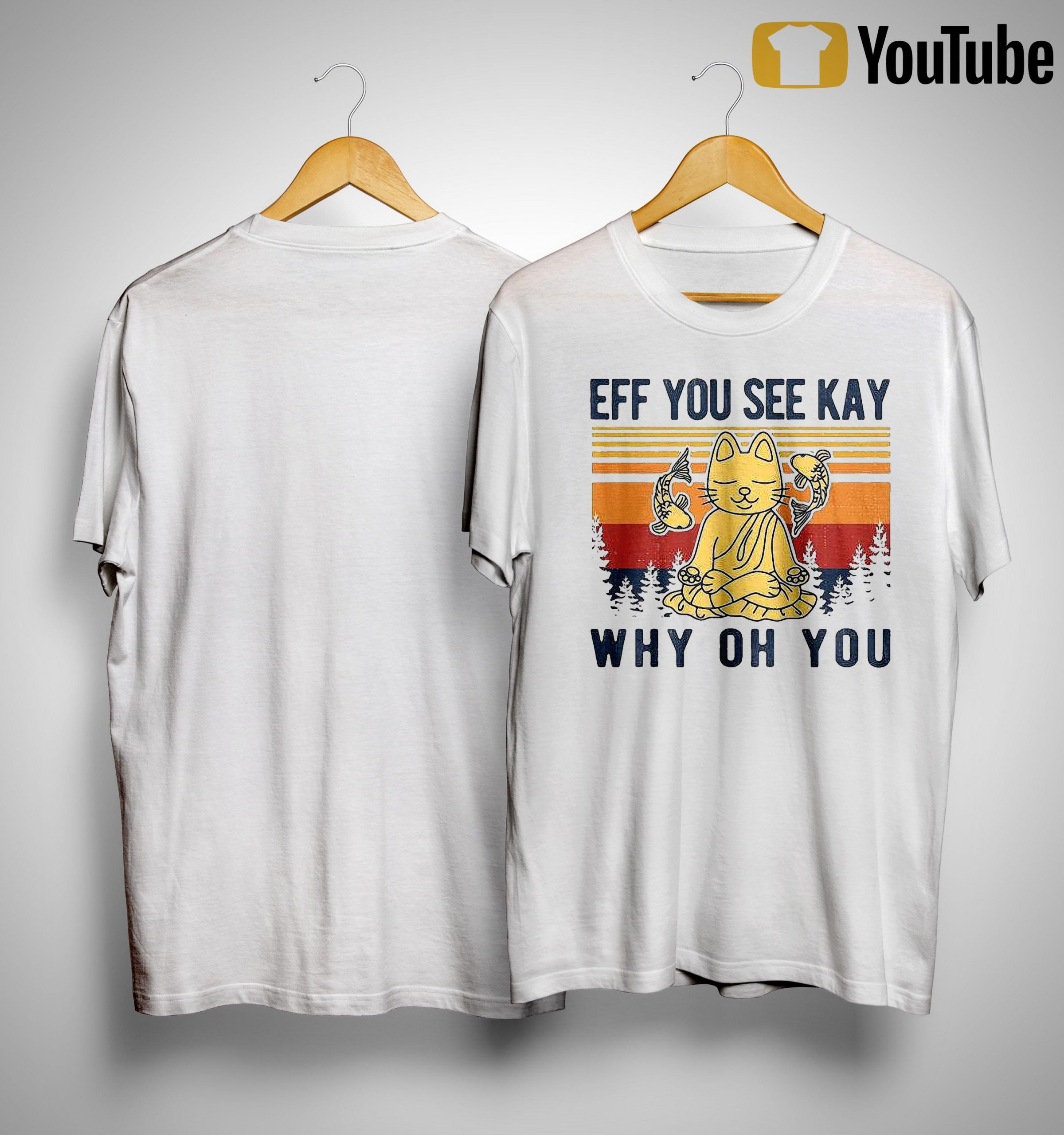 Vintage Buddhist Cat And Fish Eff You See Kay Why Oh You Shirt