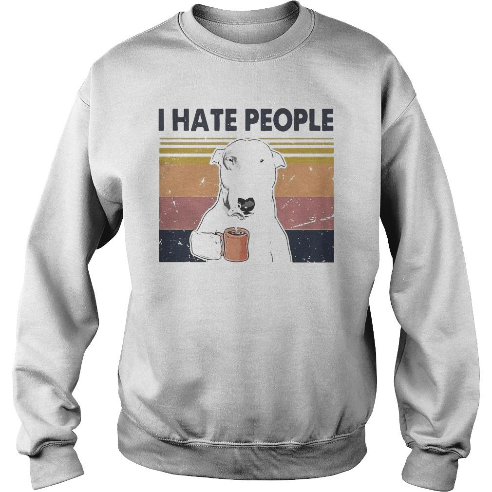 Vintage Bull Terrier I Hate People Sweater
