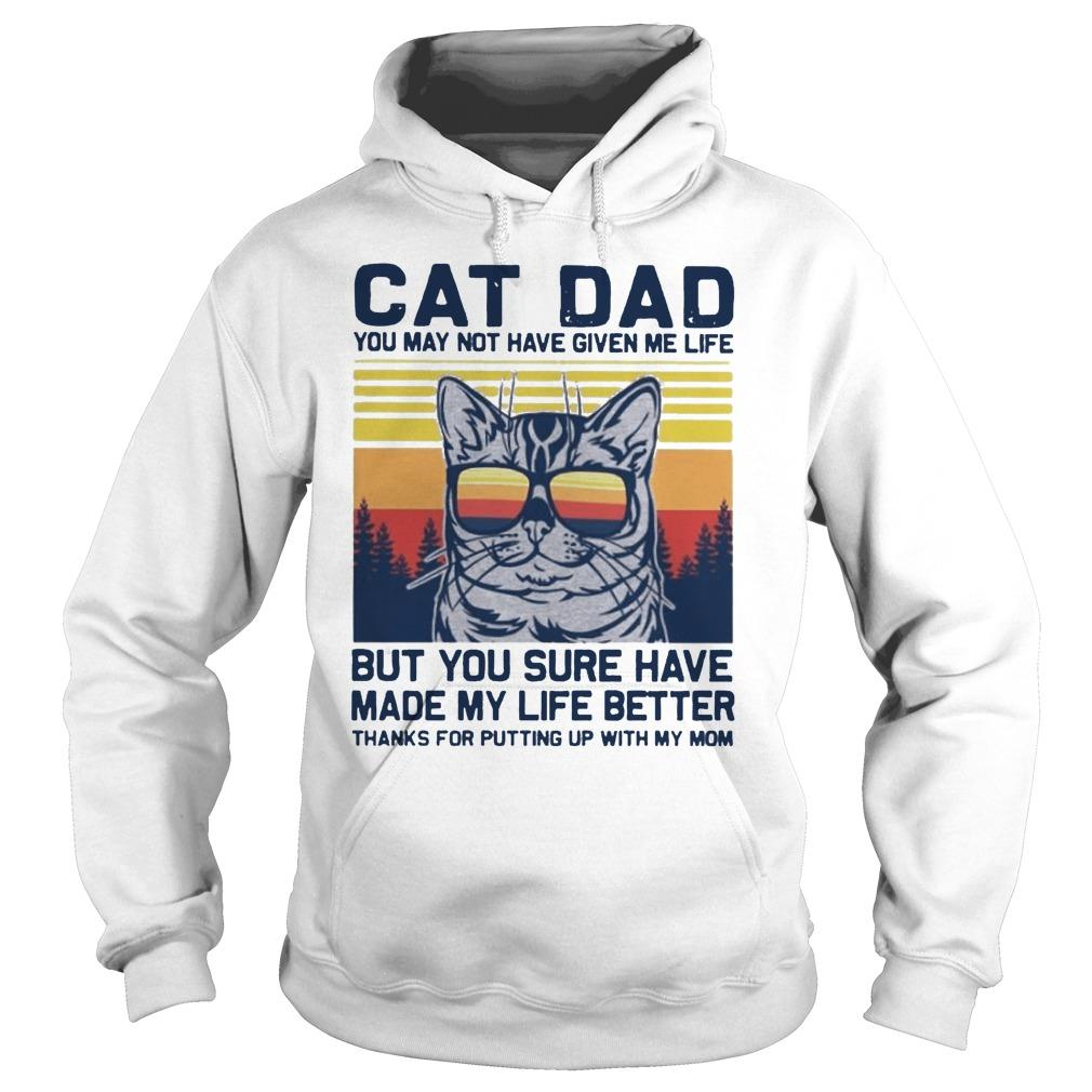 Vintage Cat Dad You May Not Have Given Me Life But You Sure Have Hoodie