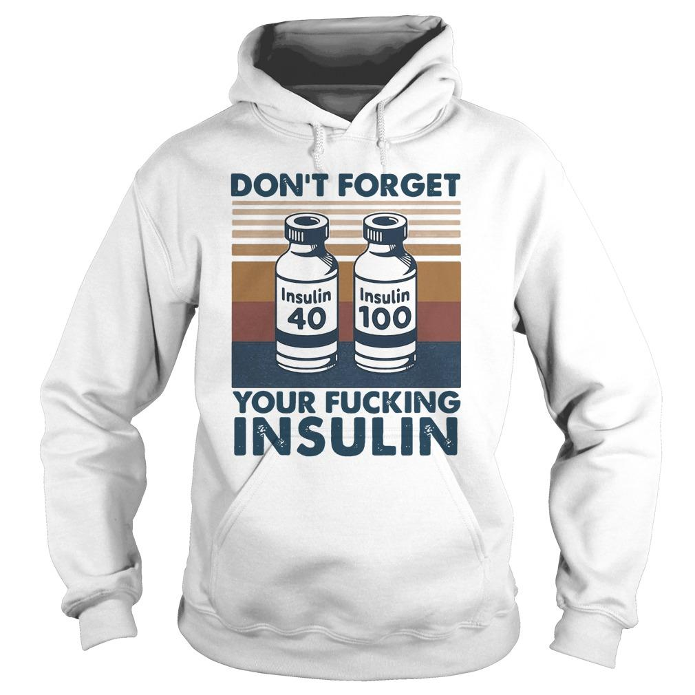 Vintage Don't Forget Your Fucking Insulin Hoodie