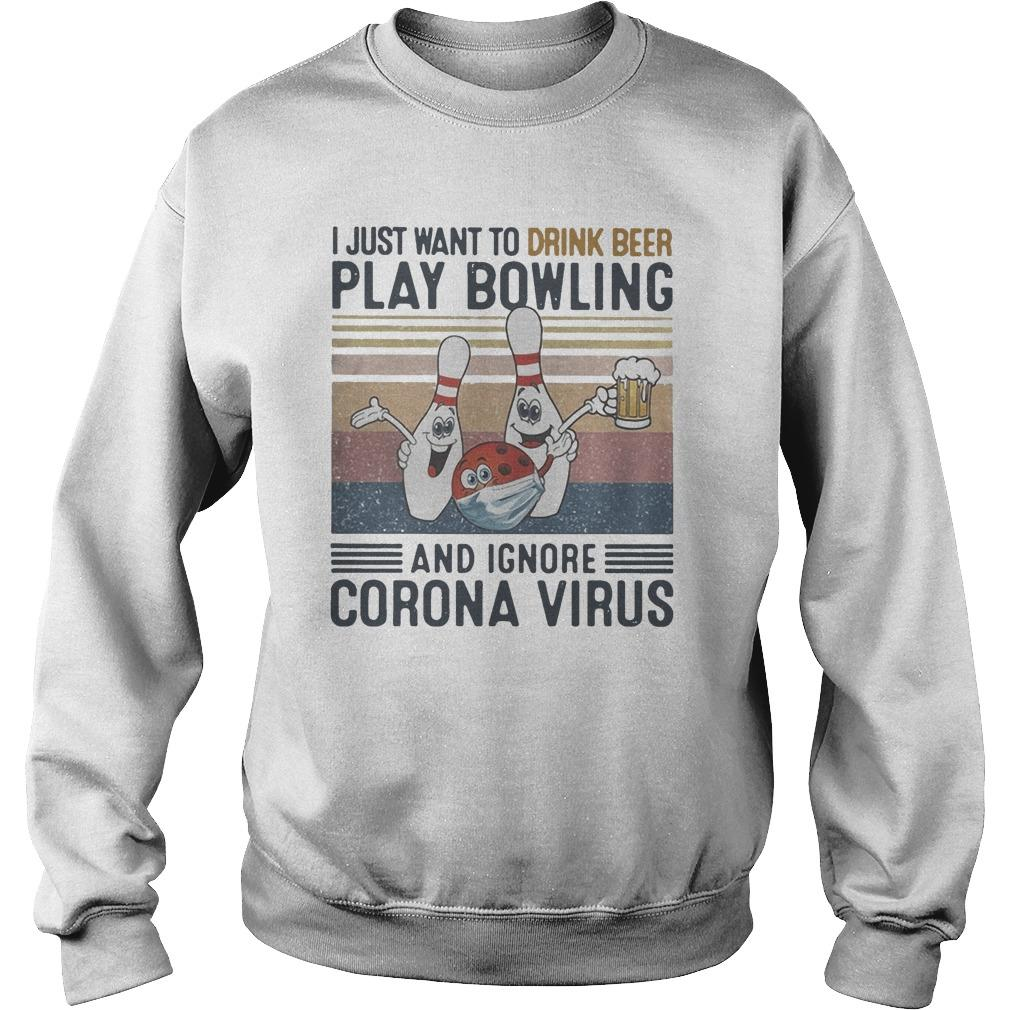 Vintage I Just Want To Drink Beer Play Bowling And Ignore Corona Virus Sweater
