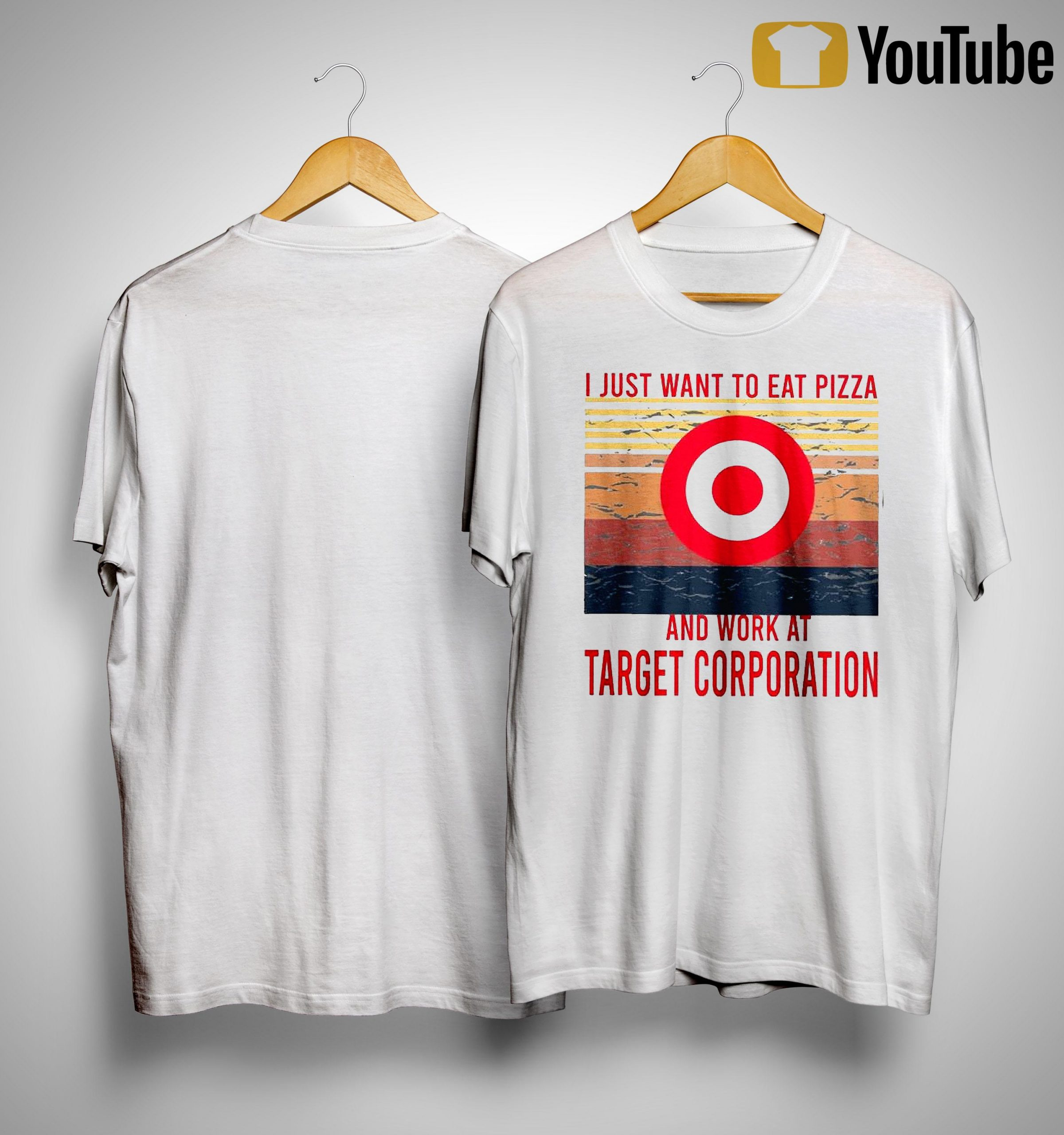 Vintage I Just Want To Eat Pizza And Work At Target Corporation Shirt