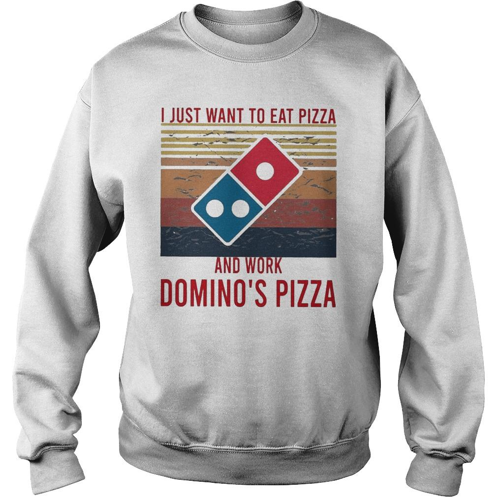 Vintage I Just Want To Eat Pizza And Work Domino's Pizza Sweater