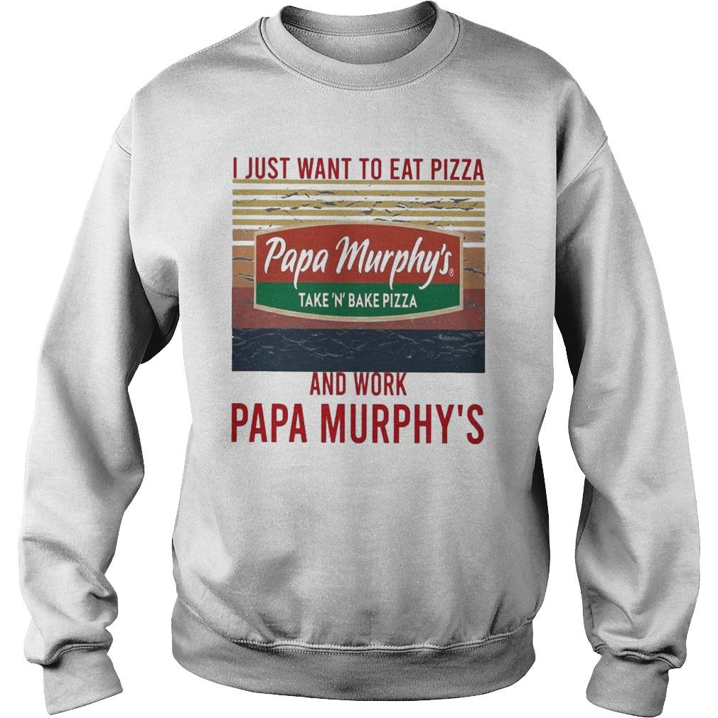 Vintage I Just Want To Eat Pizza Papa Murphy's Take N Bake Pizza Sweater