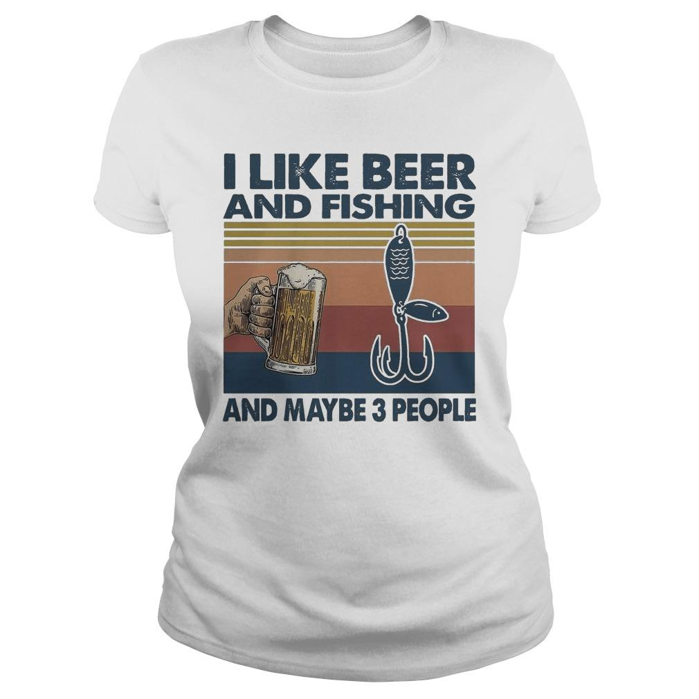 Vintage I Like Beer And Fishing And Maybe 3 People Longsleeve