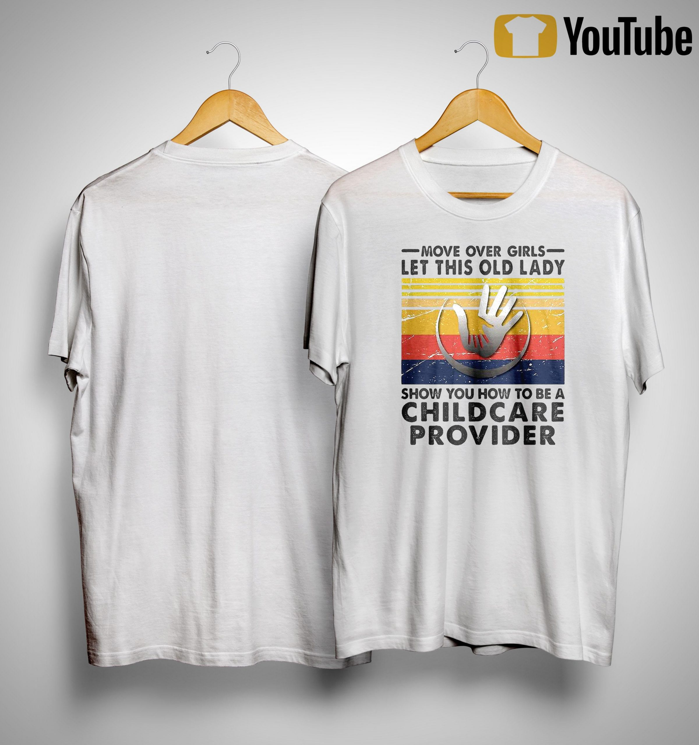 Vintage Move Over Girls Let This Old Lady Show You How To Be A Childcare Shirt