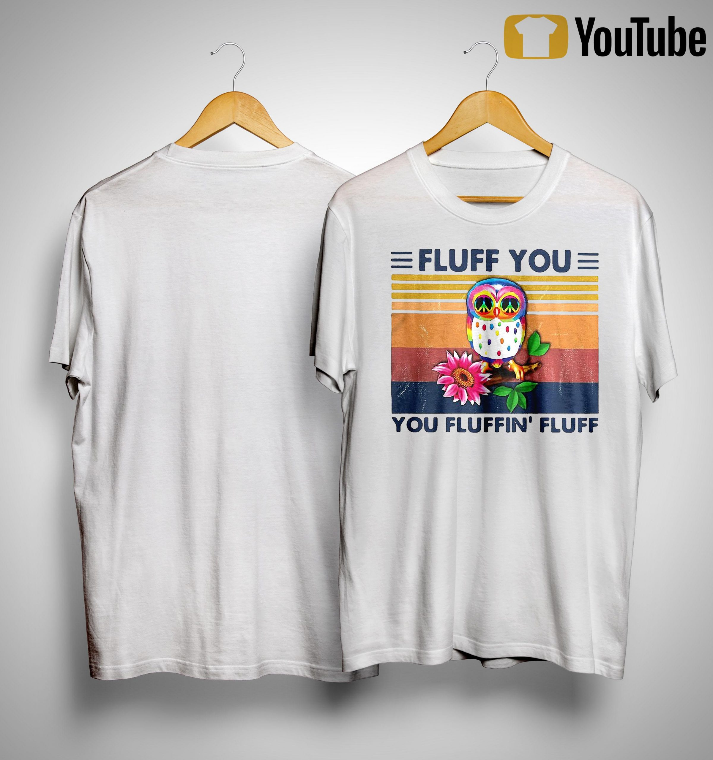Vintage Owl Fluff You You Fluffin' Fluff Shirt