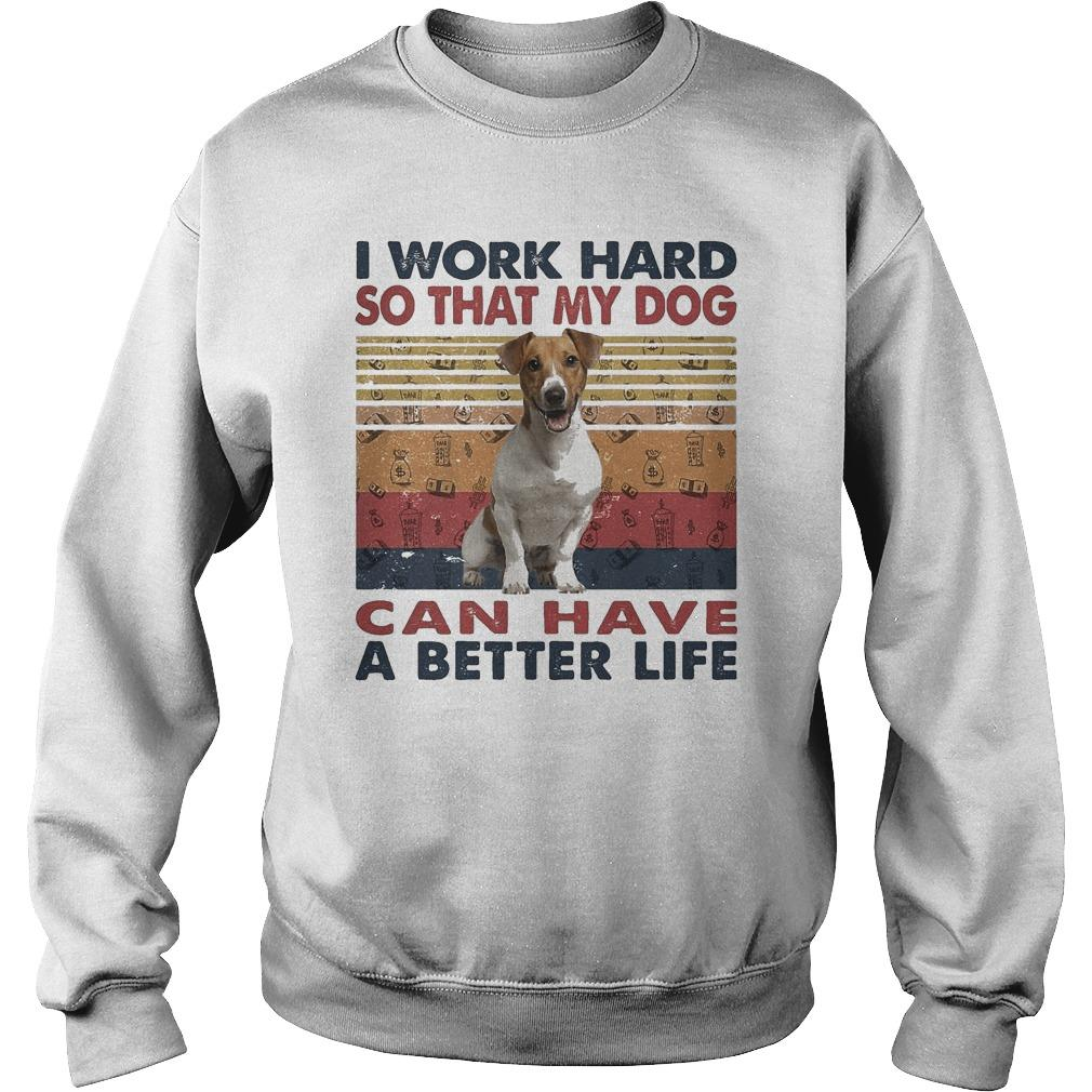 Vintage Russell Terrier I Work Hard So That My Dog Can Have A Better Life Sweater