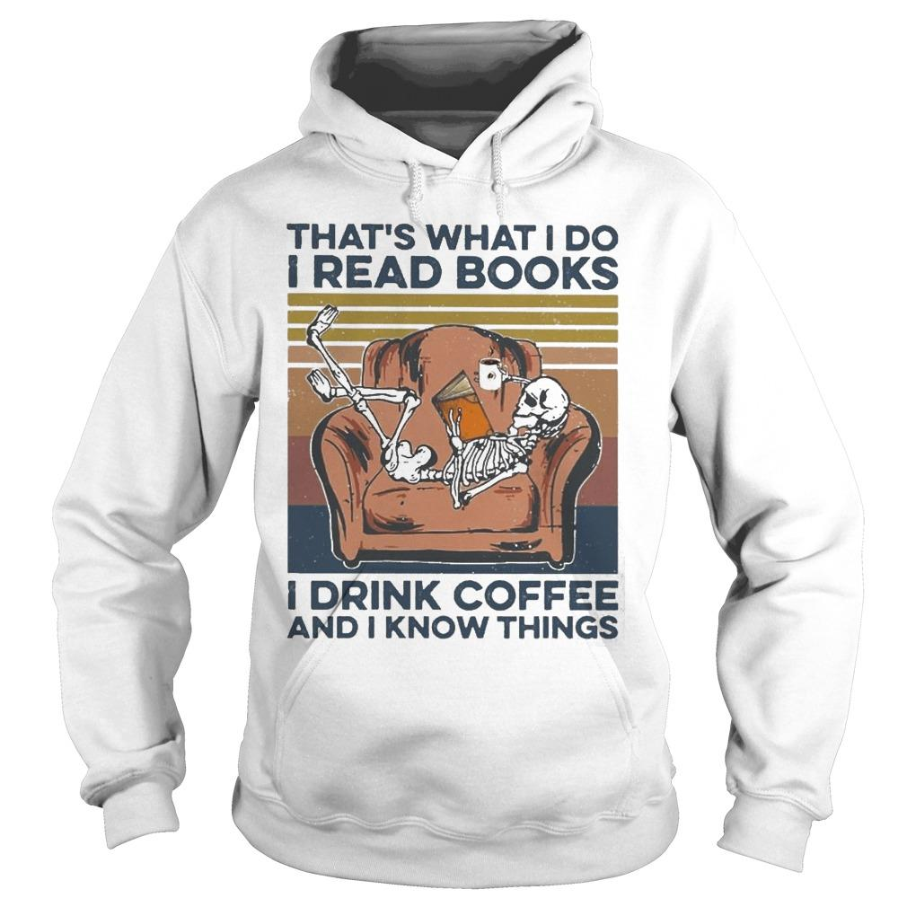 Vintage Skeleton That's What I Do I Read Books I Drink Coffee Hoodie