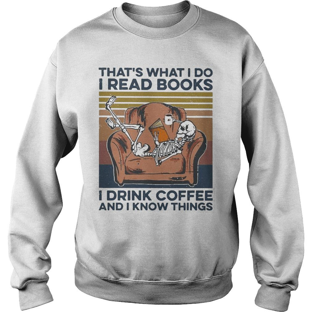 Vintage Skeleton That's What I Do I Read Books I Drink Coffee Sweater