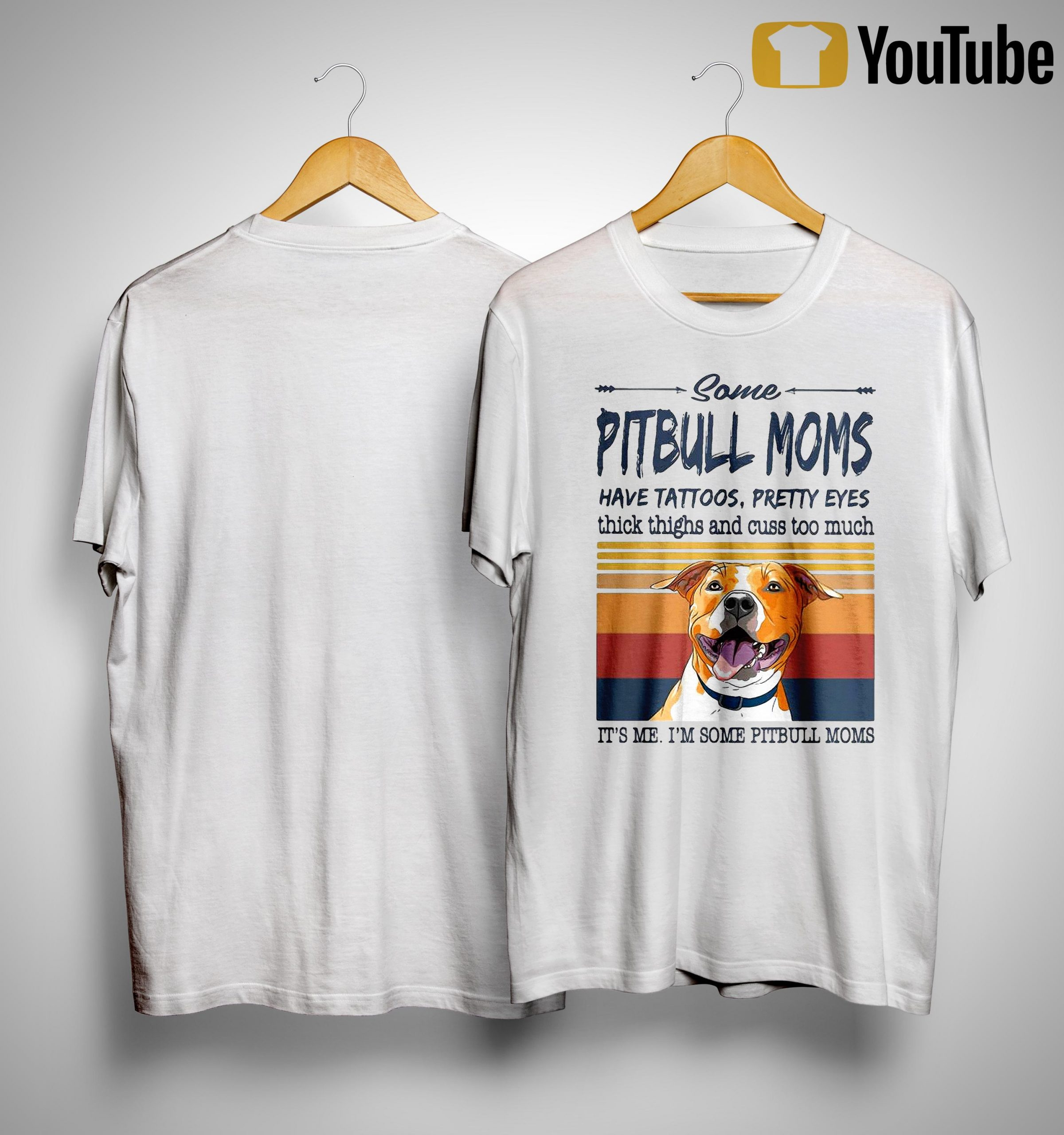 Vintage Some Pitbull Moms Have Tattoos Pretty Eyes Shirt