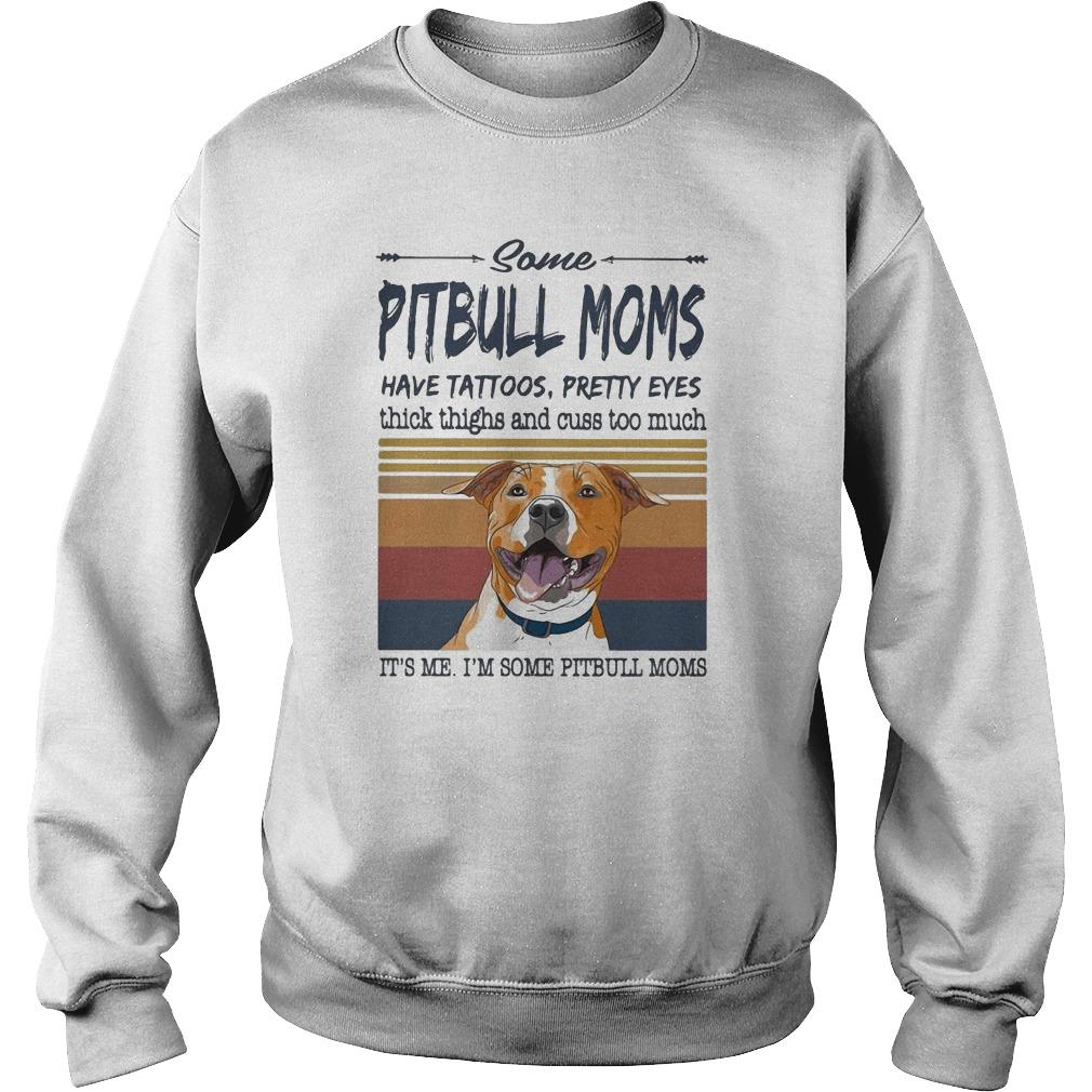 Vintage Some Pitbull Moms Have Tattoos Pretty Eyes Sweater