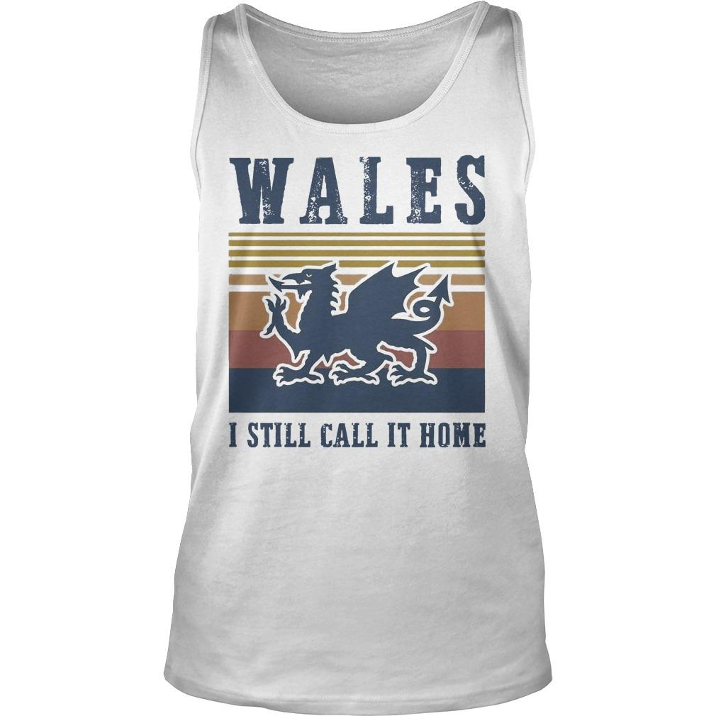 Vintage Wales I Still Call It Home Tank Top