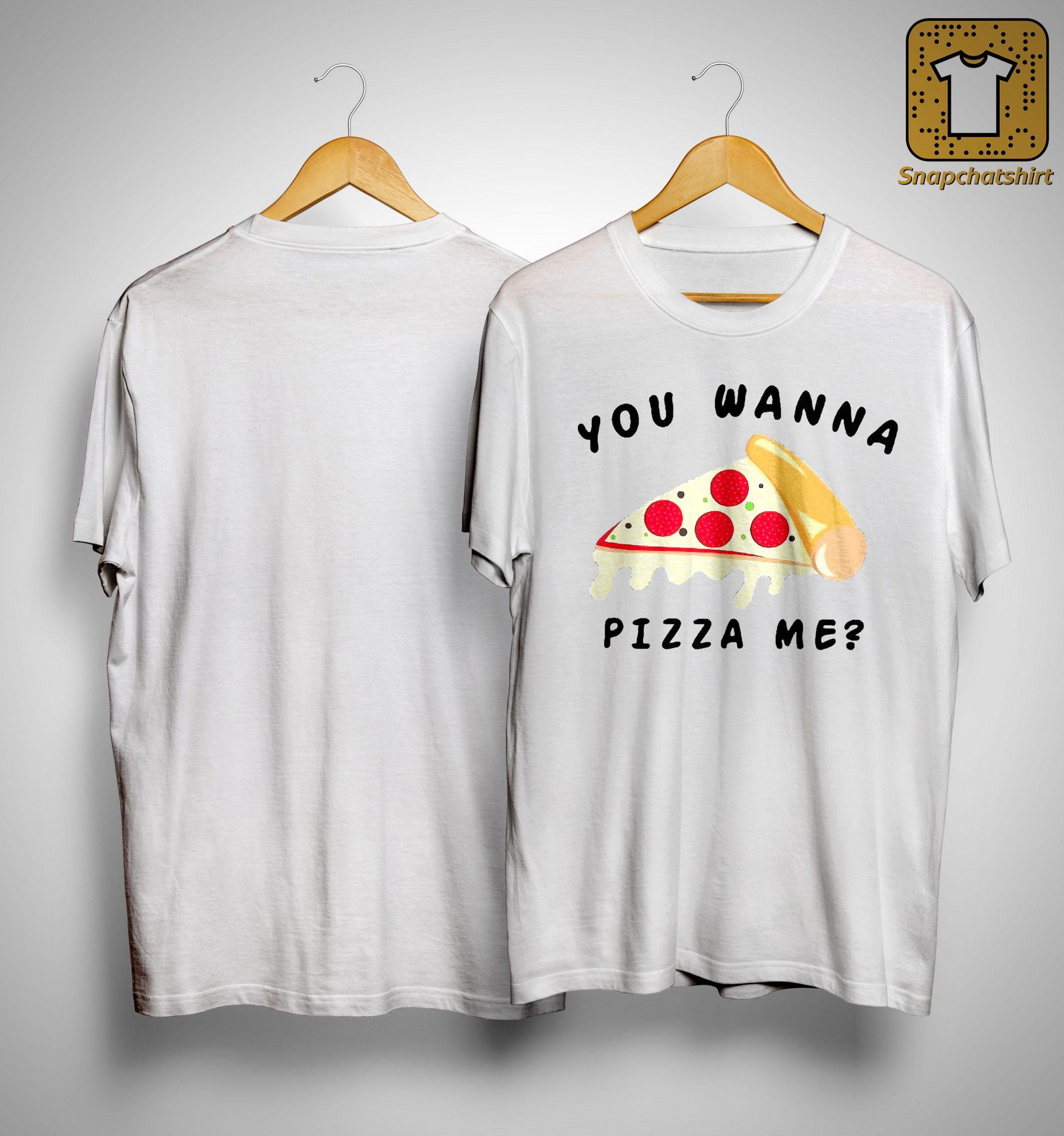 Wanna Pizza Me Shirt Walmart