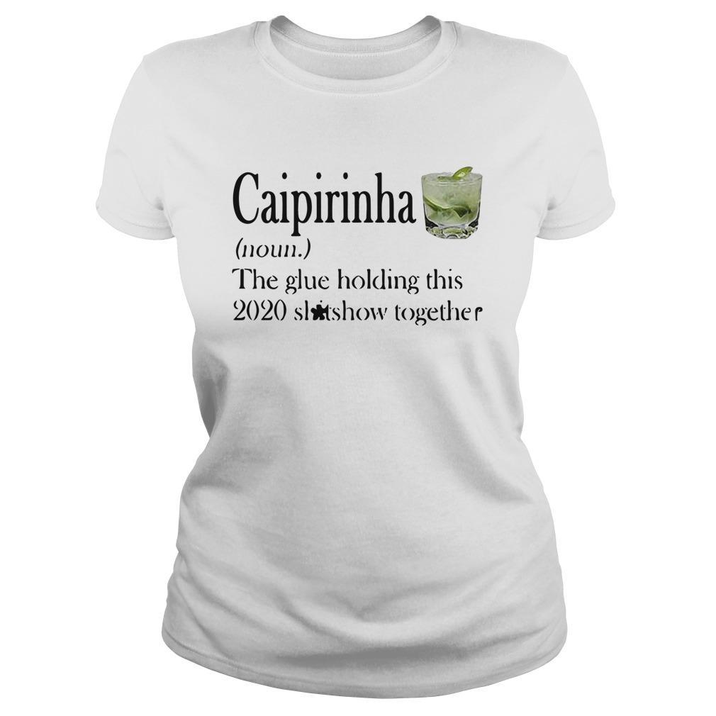 Caipirinha The Glue Holding This 2020 Shitshow Together Longsleeve