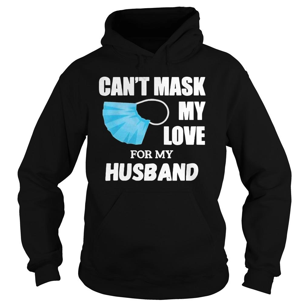 Can't Mask My Love For My Husband Hoodie