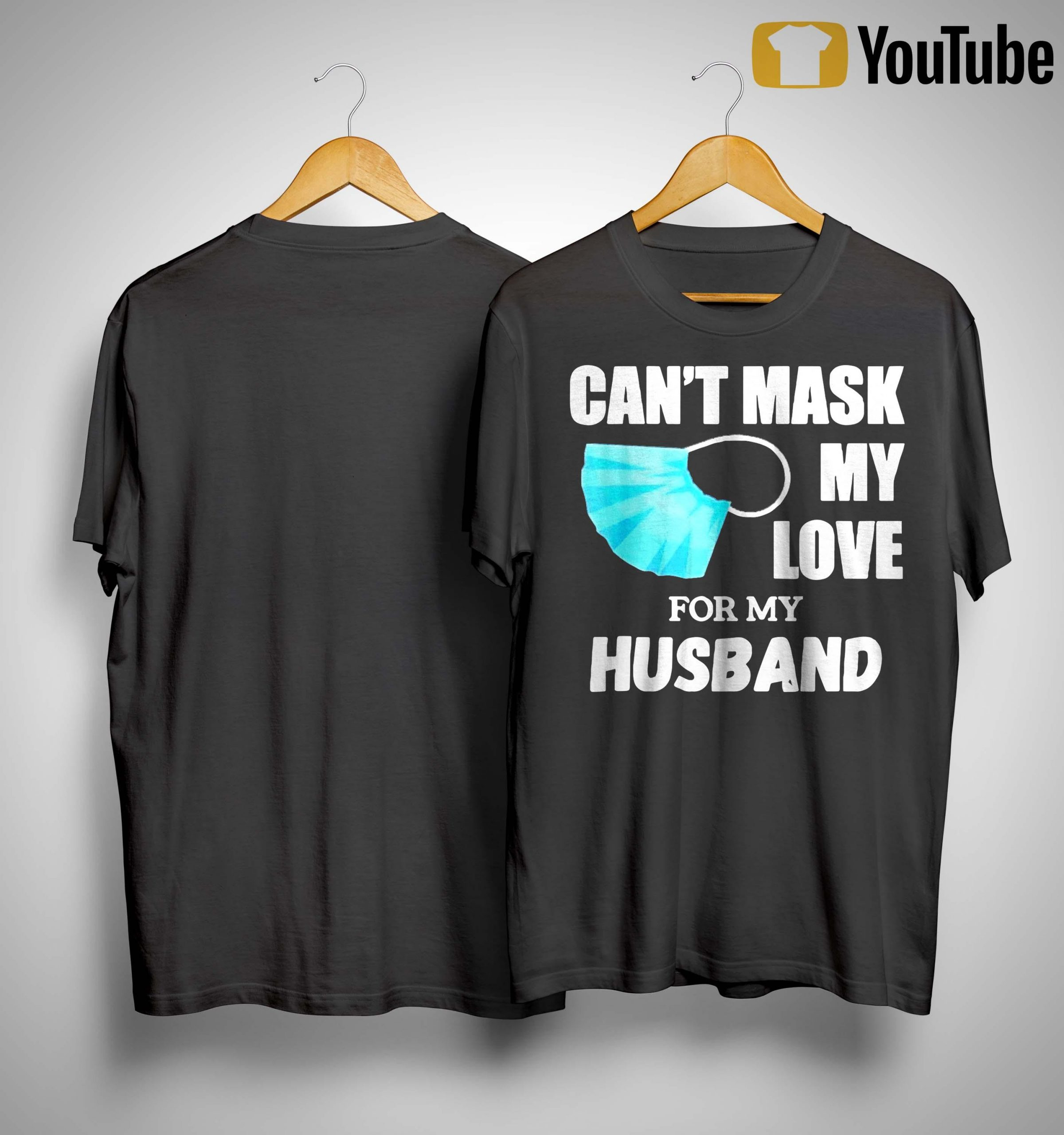 Can't Mask My Love For My Husband Shirt