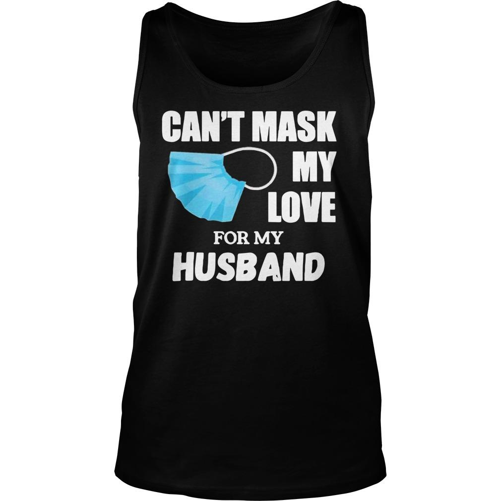 Can't Mask My Love For My Husband Tank Top