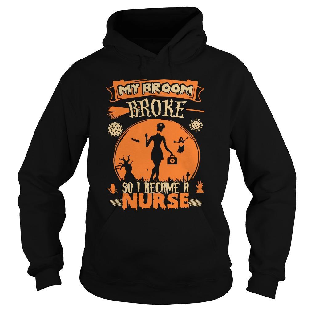 Covid Halloween My Broom Broke So I Became A Nurse Hoodie