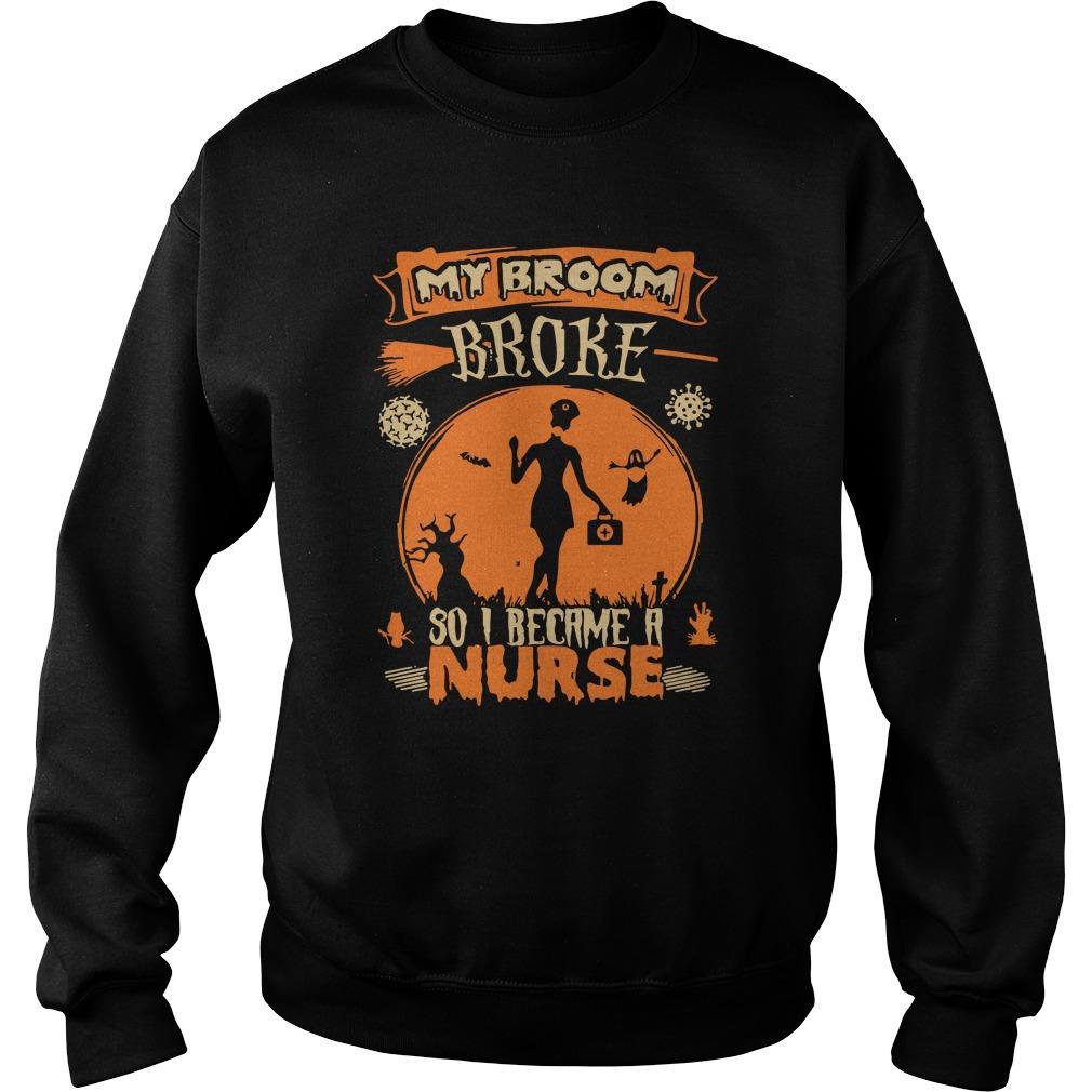 Covid Halloween My Broom Broke So I Became A Nurse Sweater