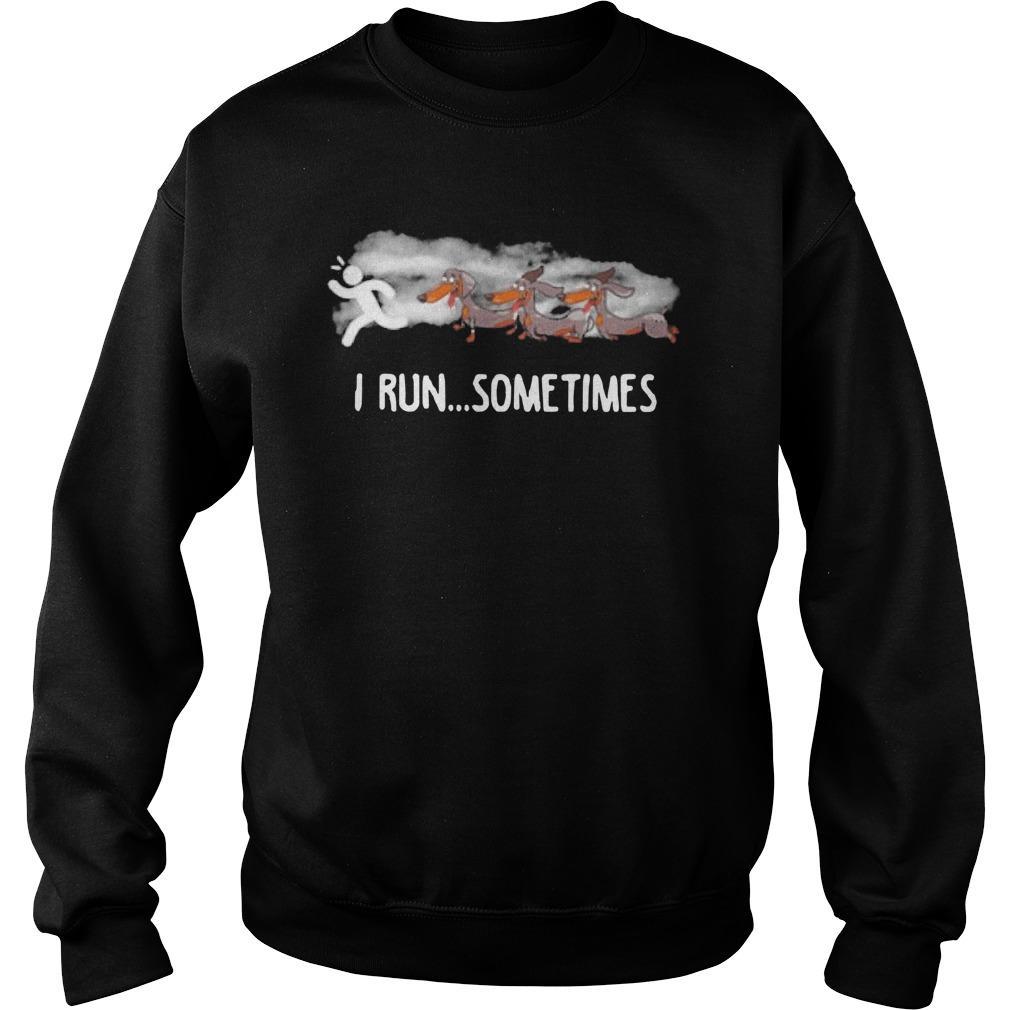 Dachshund I Run Sometimes Sweater