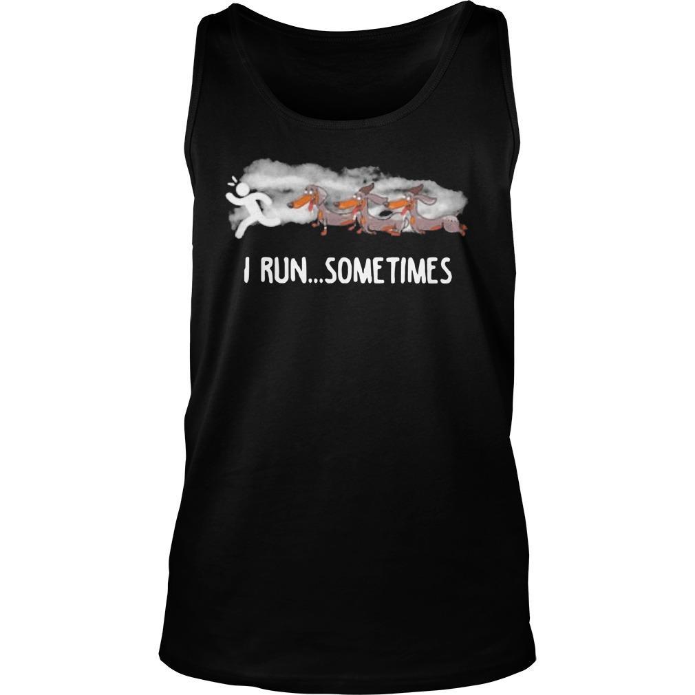 Dachshund I Run Sometimes Tank Top