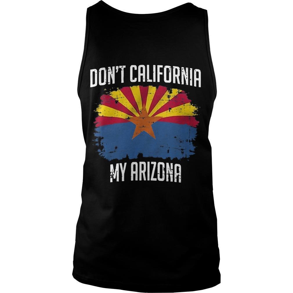 Don't California My Arizona Tank Top