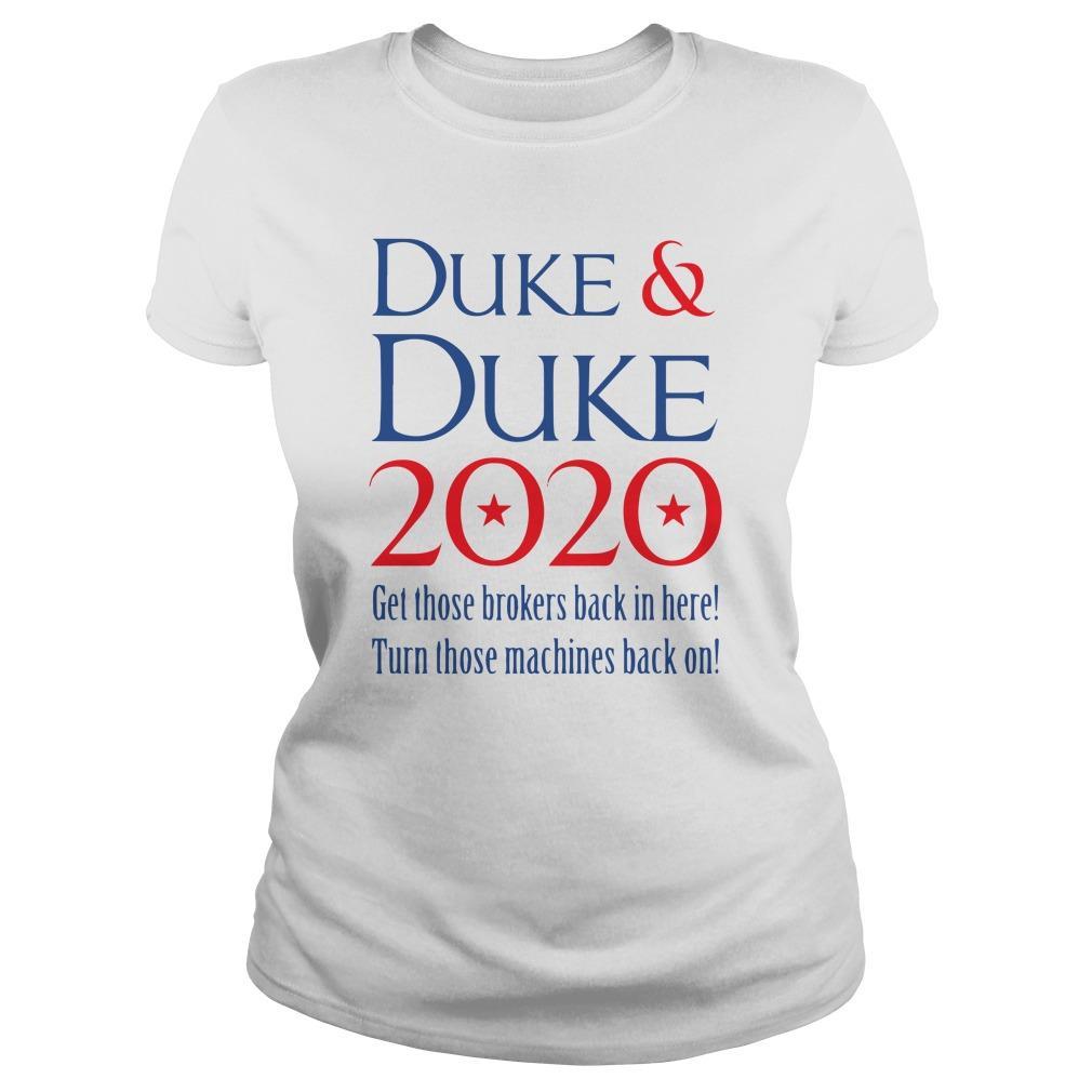 Duke And Duke 2020 Get Those Brokers Back In Here Turn Those Machines Longsleeve