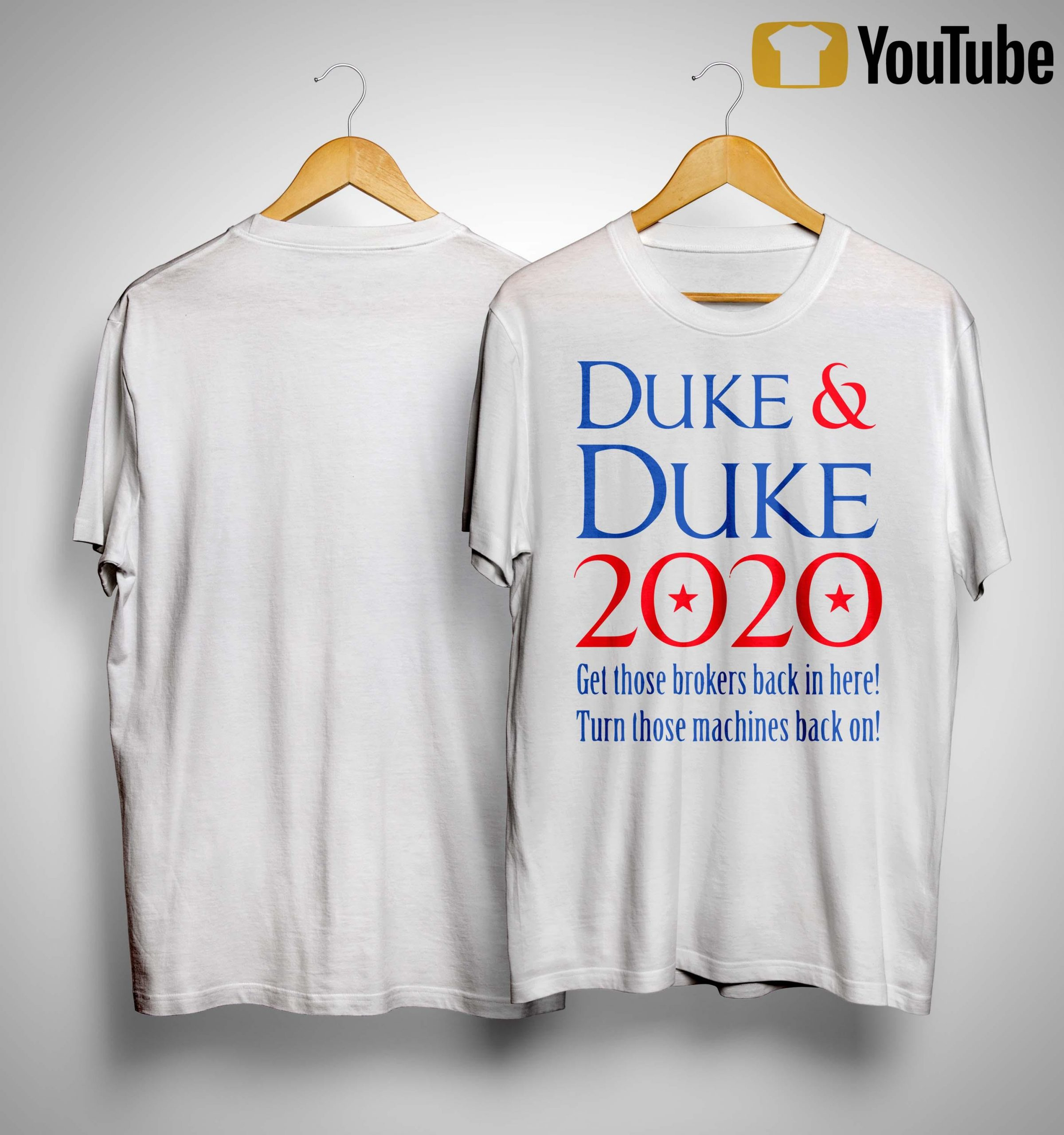Duke And Duke 2020 Get Those Brokers Back In Here Turn Those Machines Shirt
