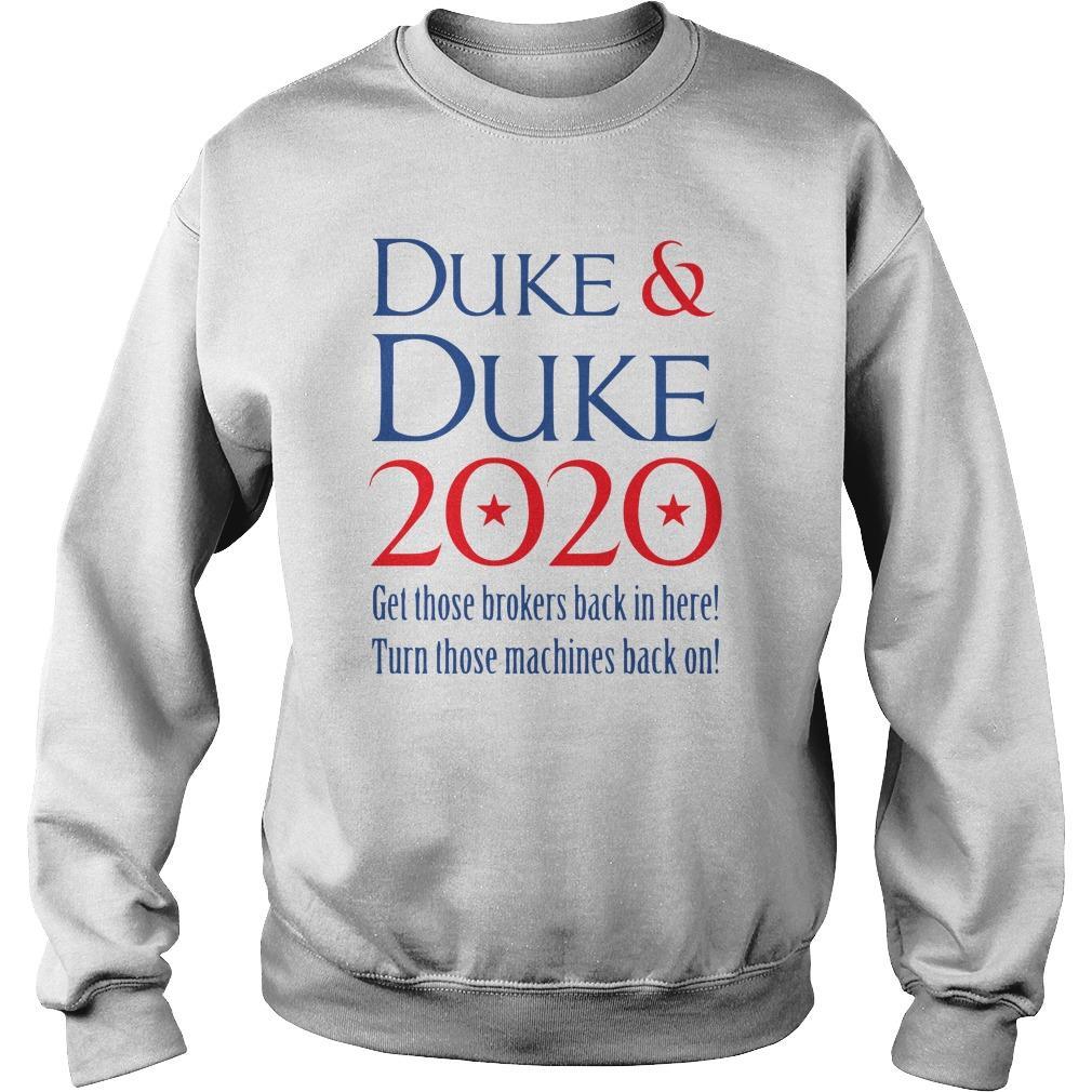 Duke And Duke 2020 Get Those Brokers Back In Here Turn Those Machines Sweater