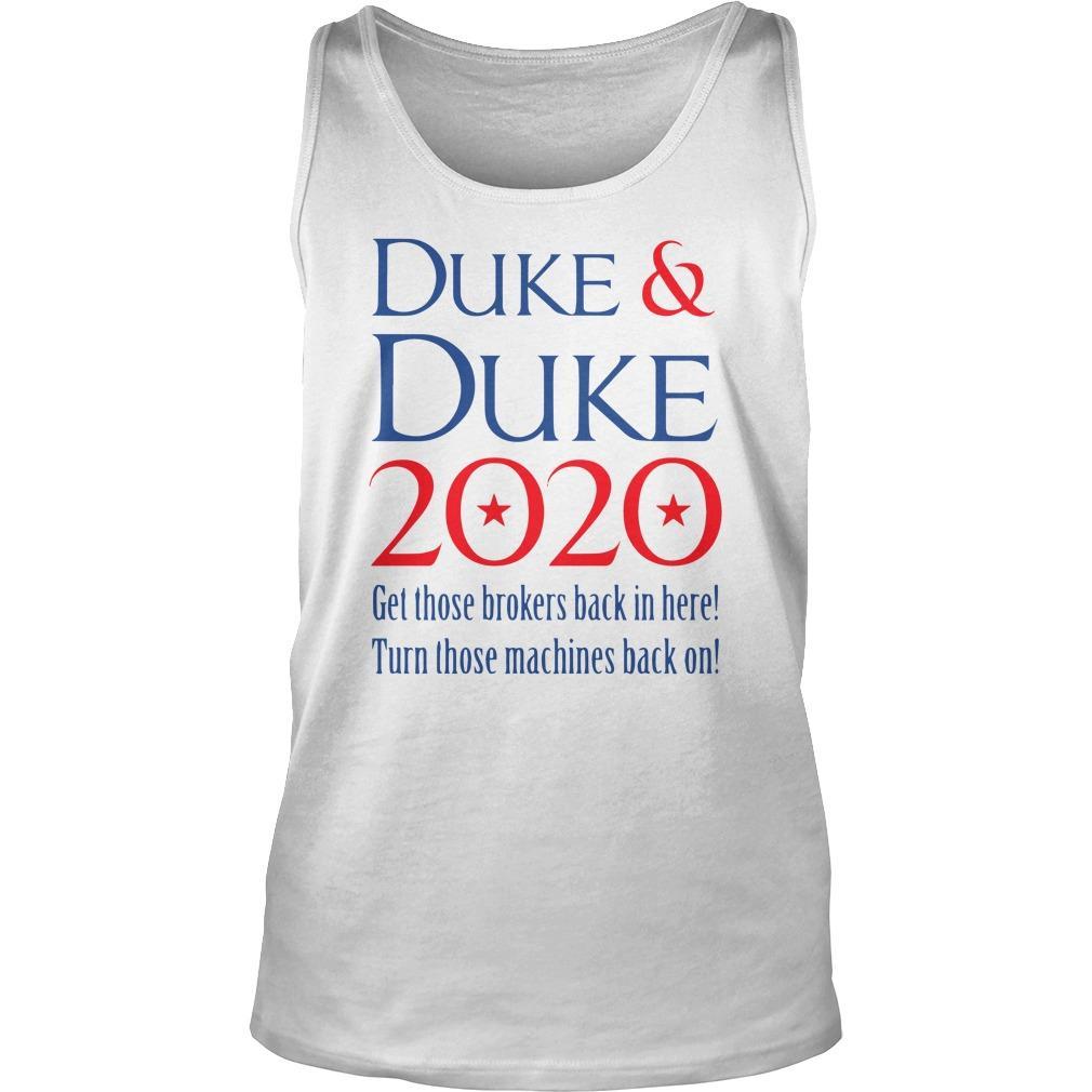 Duke And Duke 2020 Get Those Brokers Back In Here Turn Those Machines Tank Top