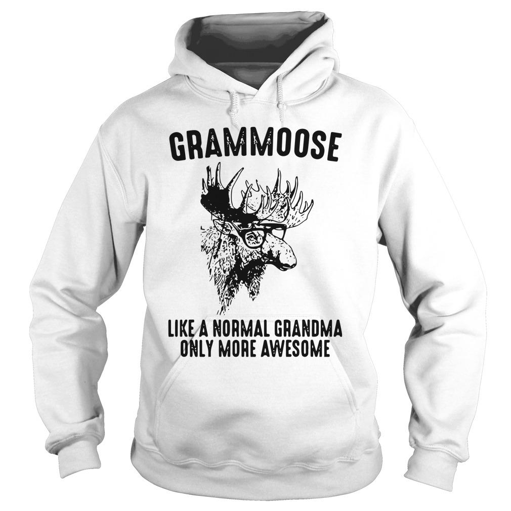 Grammoose Like A Normal Grandma Only More Awesome Hoodie