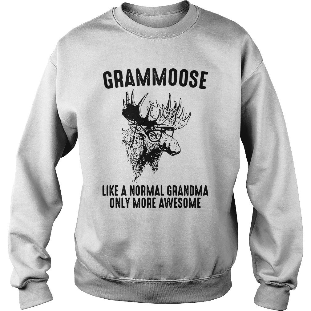 Grammoose Like A Normal Grandma Only More Awesome Sweater