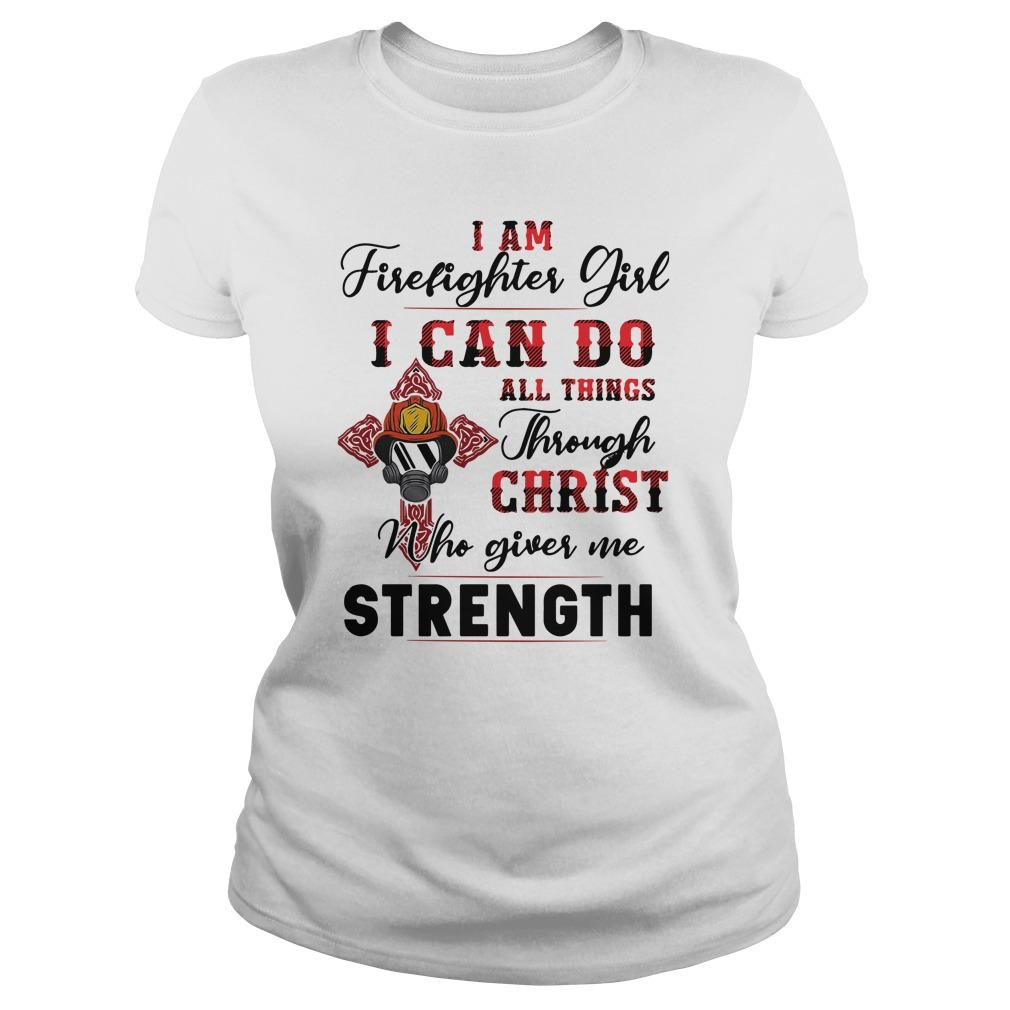 I Am Firefighter Girl I Can Do All Things Through Christ Longsleeve