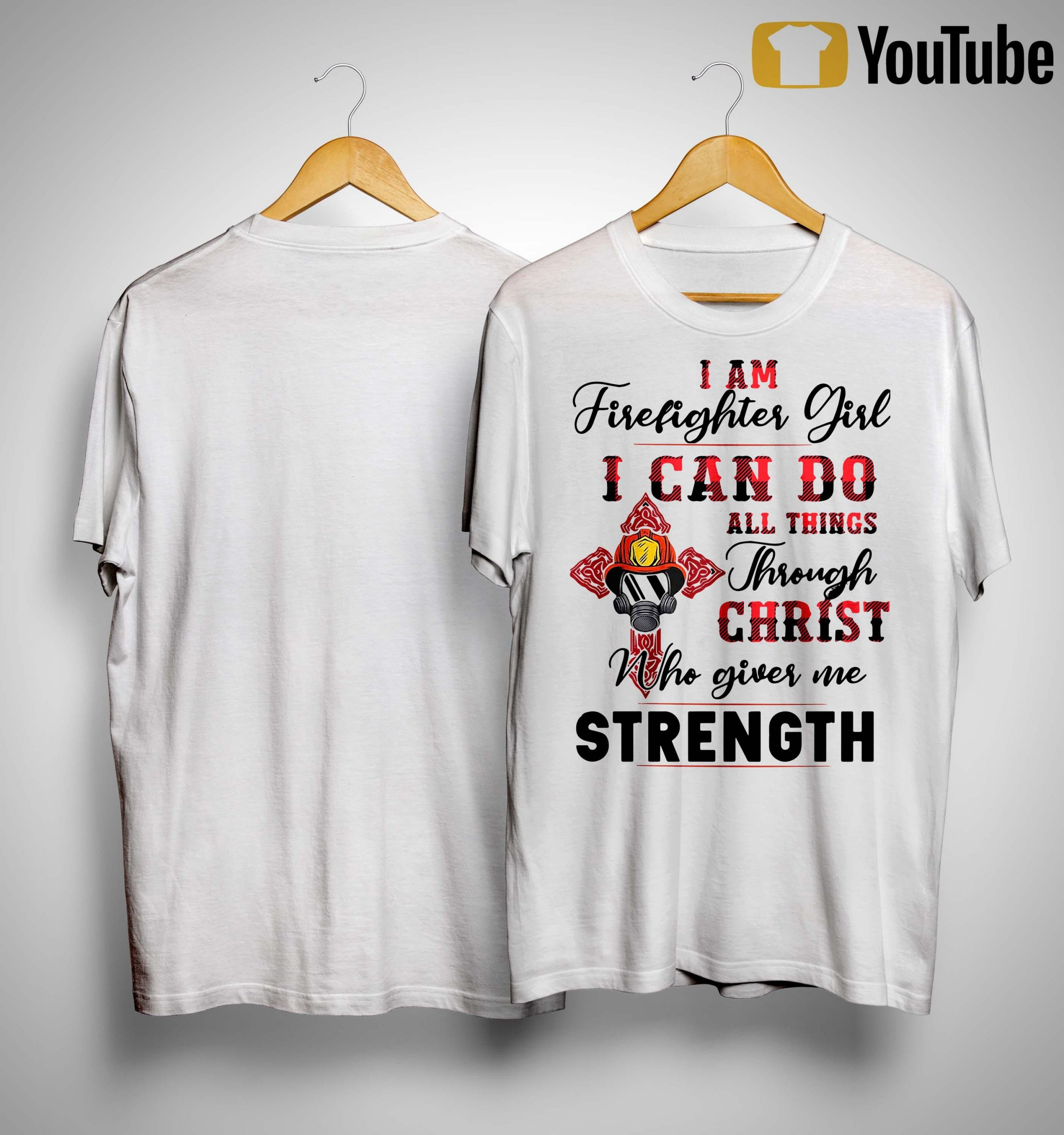 I Am Firefighter Girl I Can Do All Things Through Christ Shirt