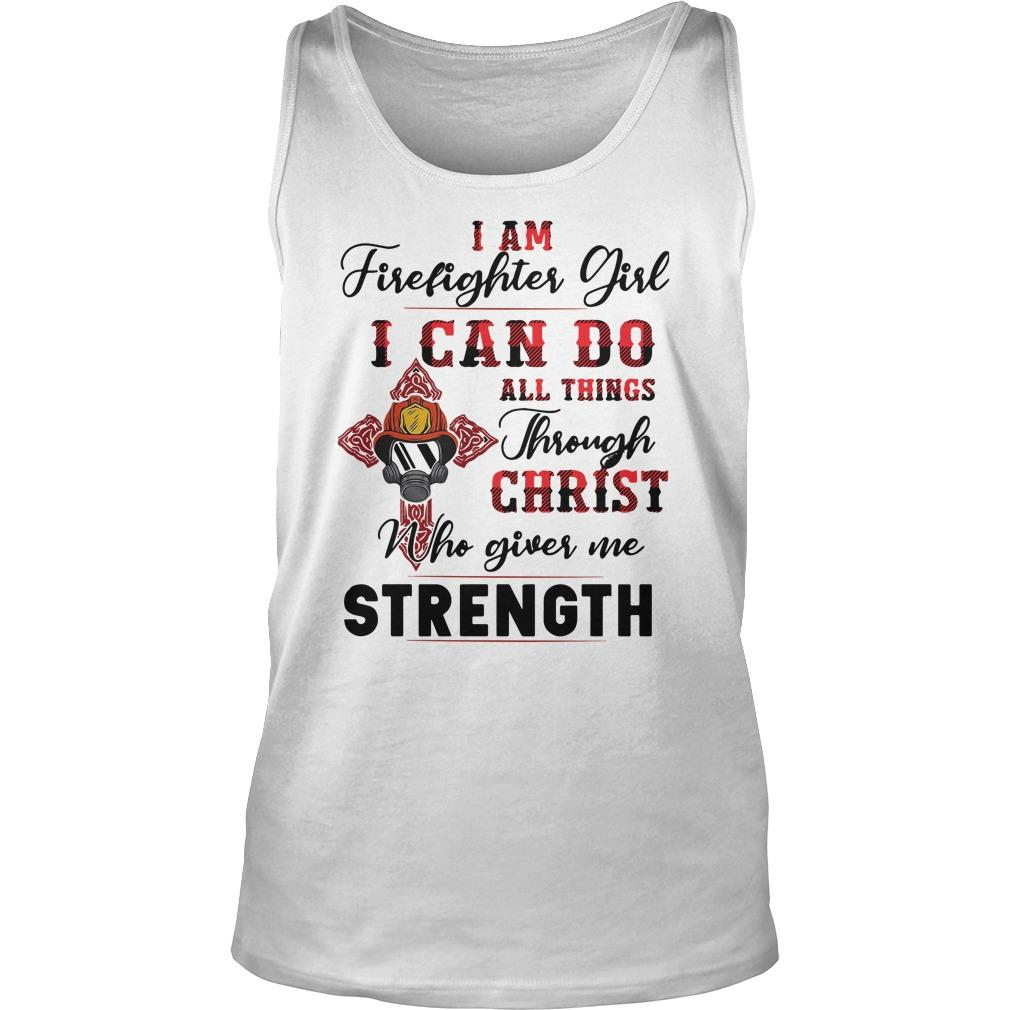 I Am Firefighter Girl I Can Do All Things Through Christ Tank Top